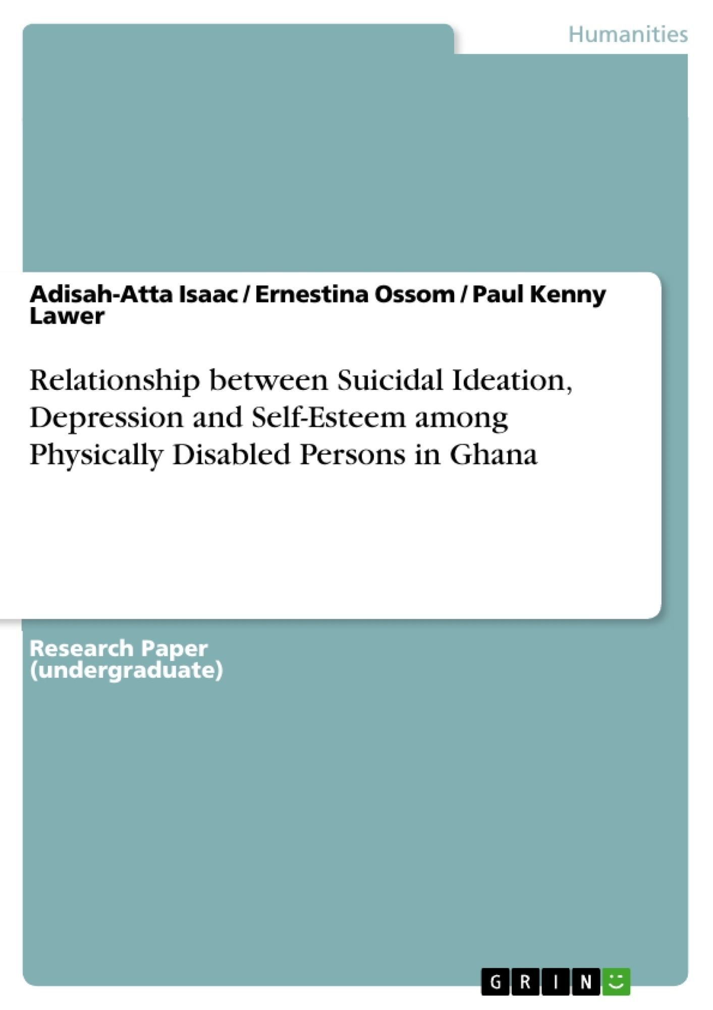 Title: Relationship between Suicidal Ideation, Depression and Self-Esteem among Physically Disabled Persons in Ghana