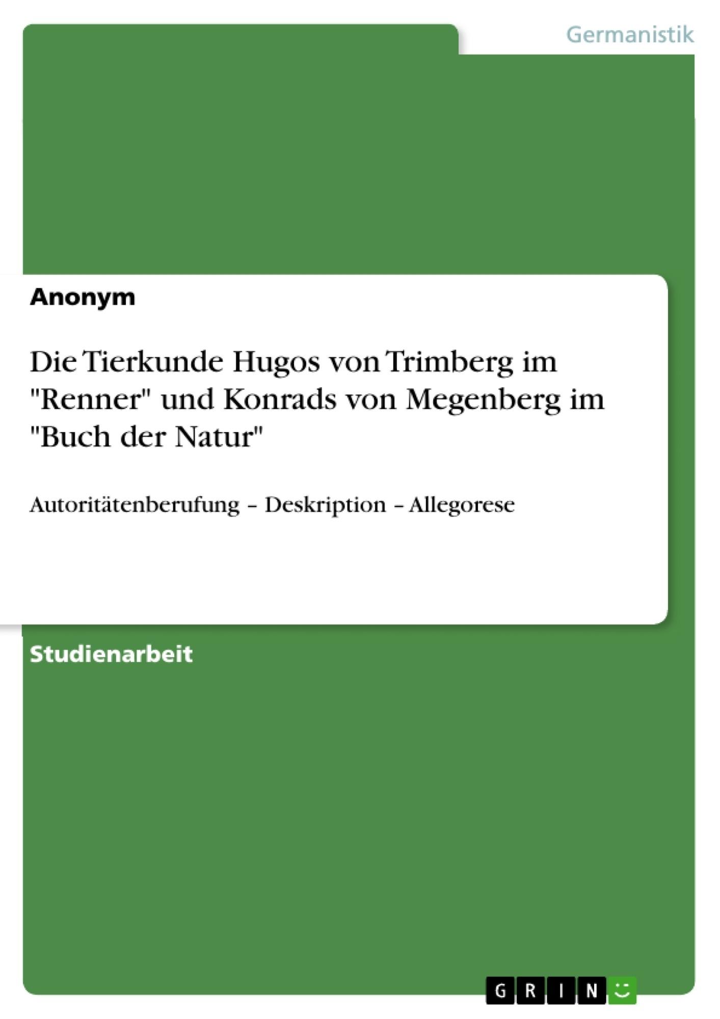 """Titel: Die Tierkunde Hugos von Trimberg im """"Renner"""" und Konrads von Megenberg im """"Buch der Natur"""""""