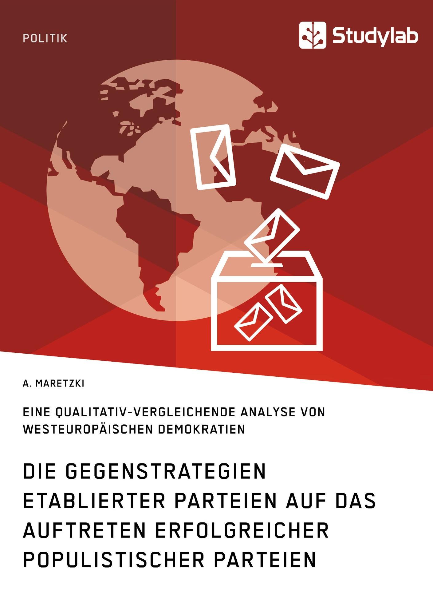 Titel: Die Gegenstrategien etablierter Parteien auf das Auftreten erfolgreicher populistischer Parteien