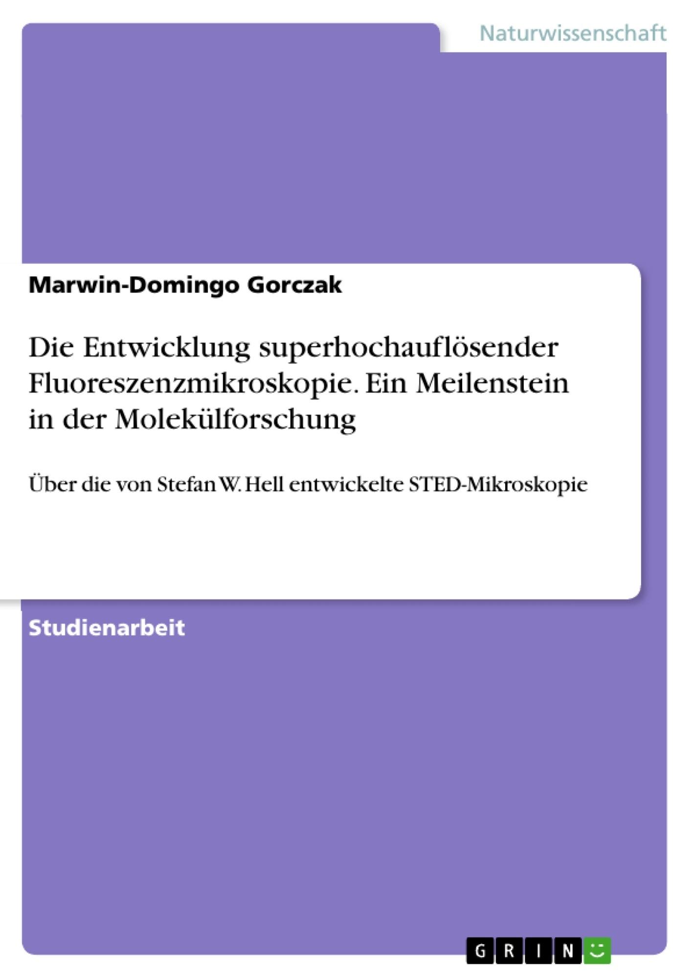 Titel: Die Entwicklung superhochauflösender Fluoreszenzmikroskopie. Ein Meilenstein in der Molekülforschung