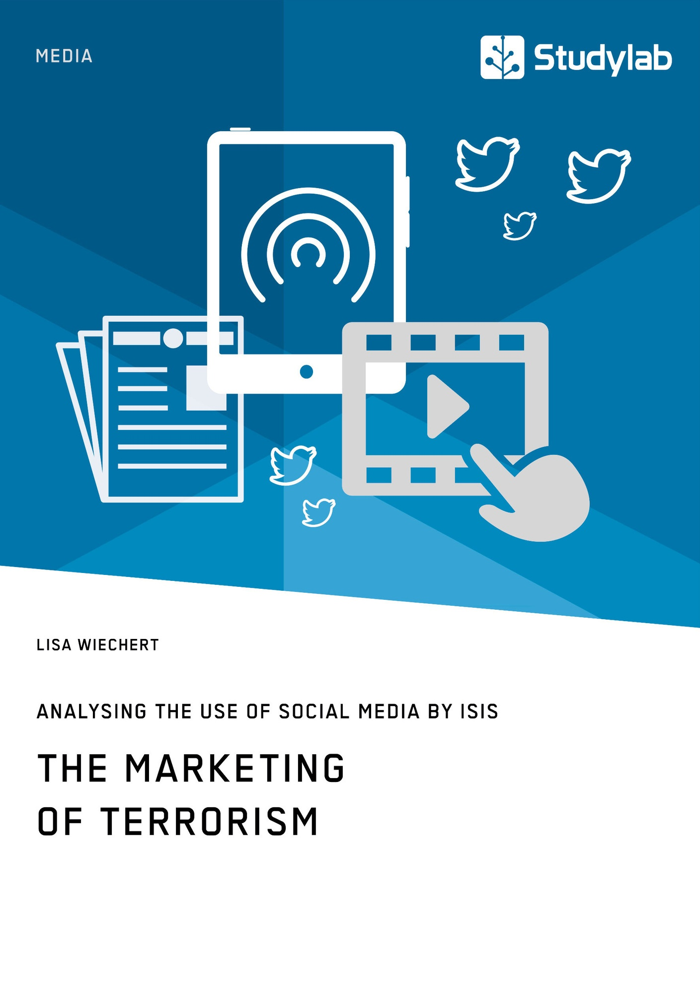 Title: The Marketing of Terrorism. Analysing the Use of Social Media by ISIS