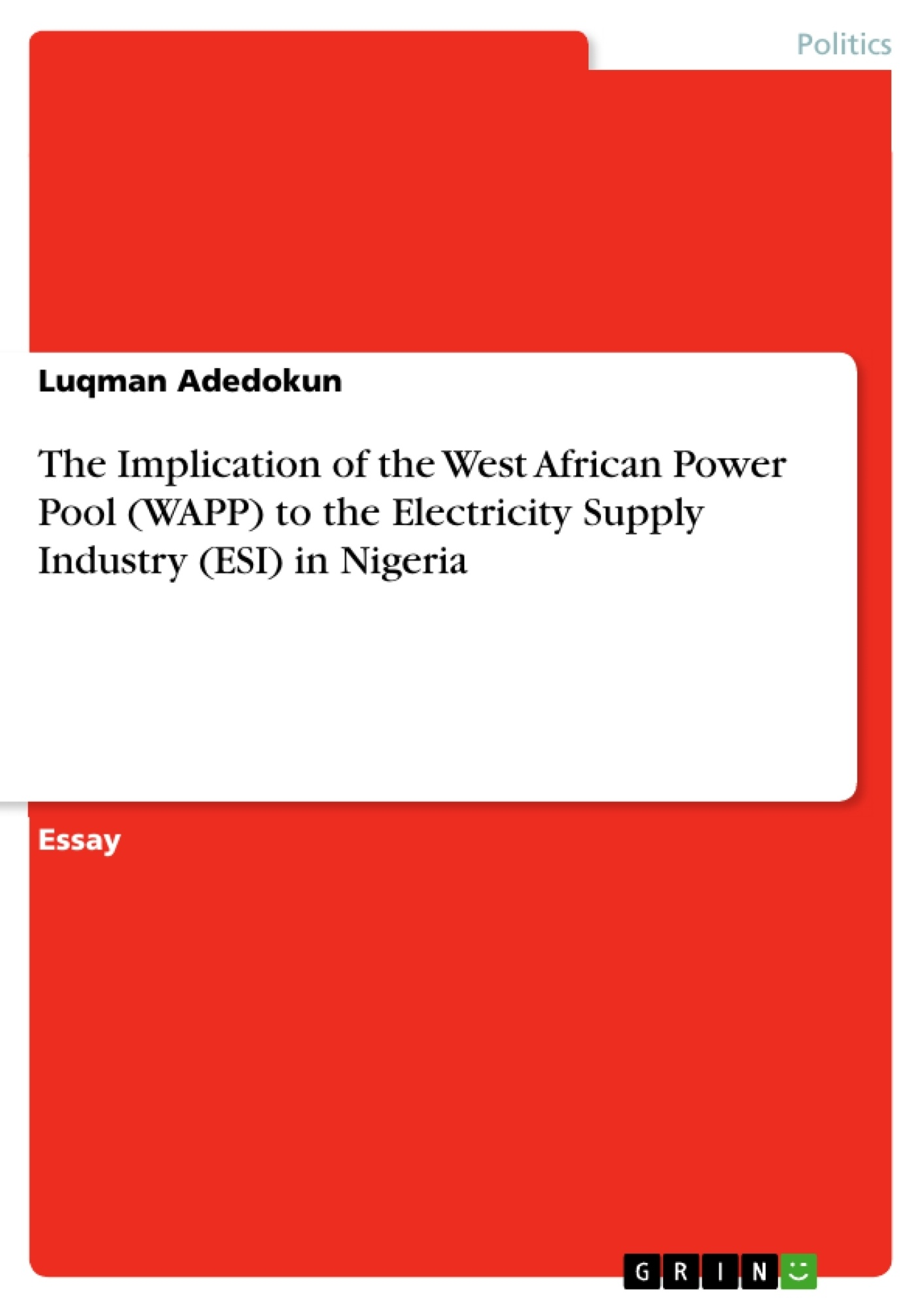 Title: The Implication of the West African Power Pool (WAPP) to the Electricity Supply Industry (ESI) in Nigeria