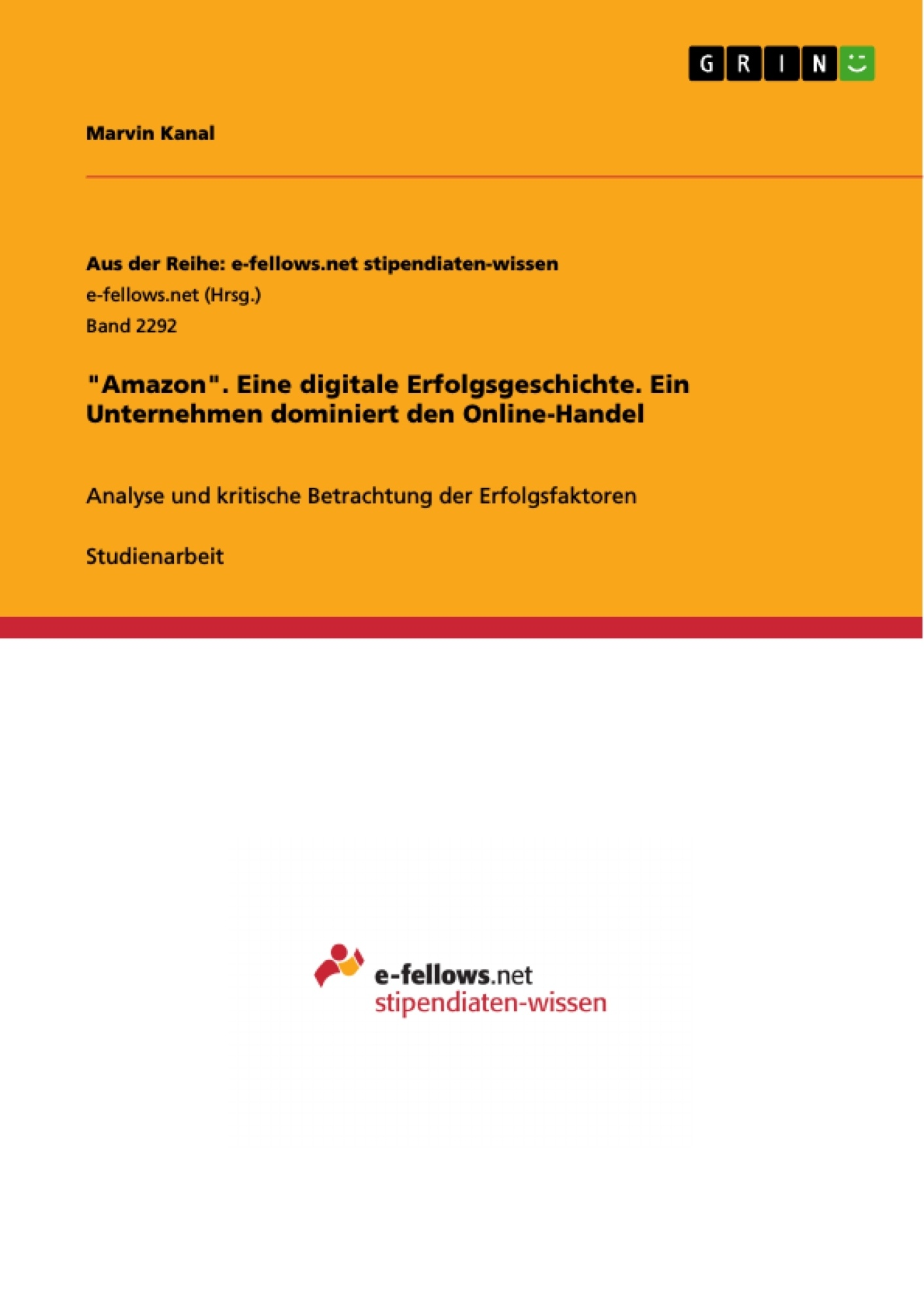 """Titel: """"Amazon"""". Eine digitale Erfolgsgeschichte. Ein Unternehmen dominiert den Online-Handel"""