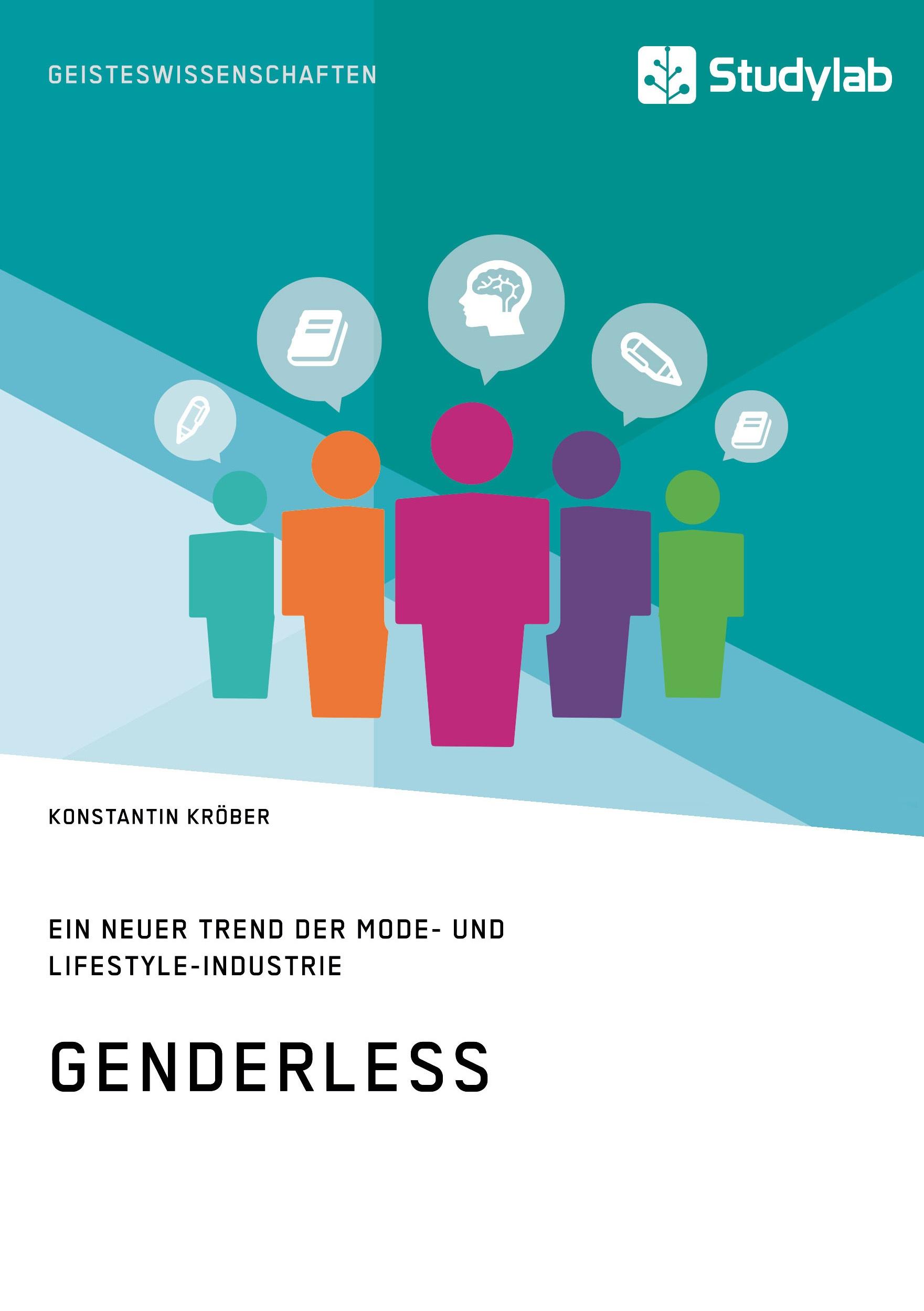 Genderless. Ein neuer Trend der Mode- und Lifestyle-Industrie ...