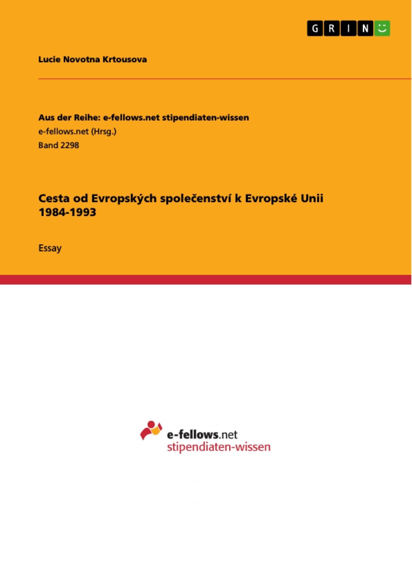 Title: Cesta od Evropských společenství k Evropské Unii 1984-1993