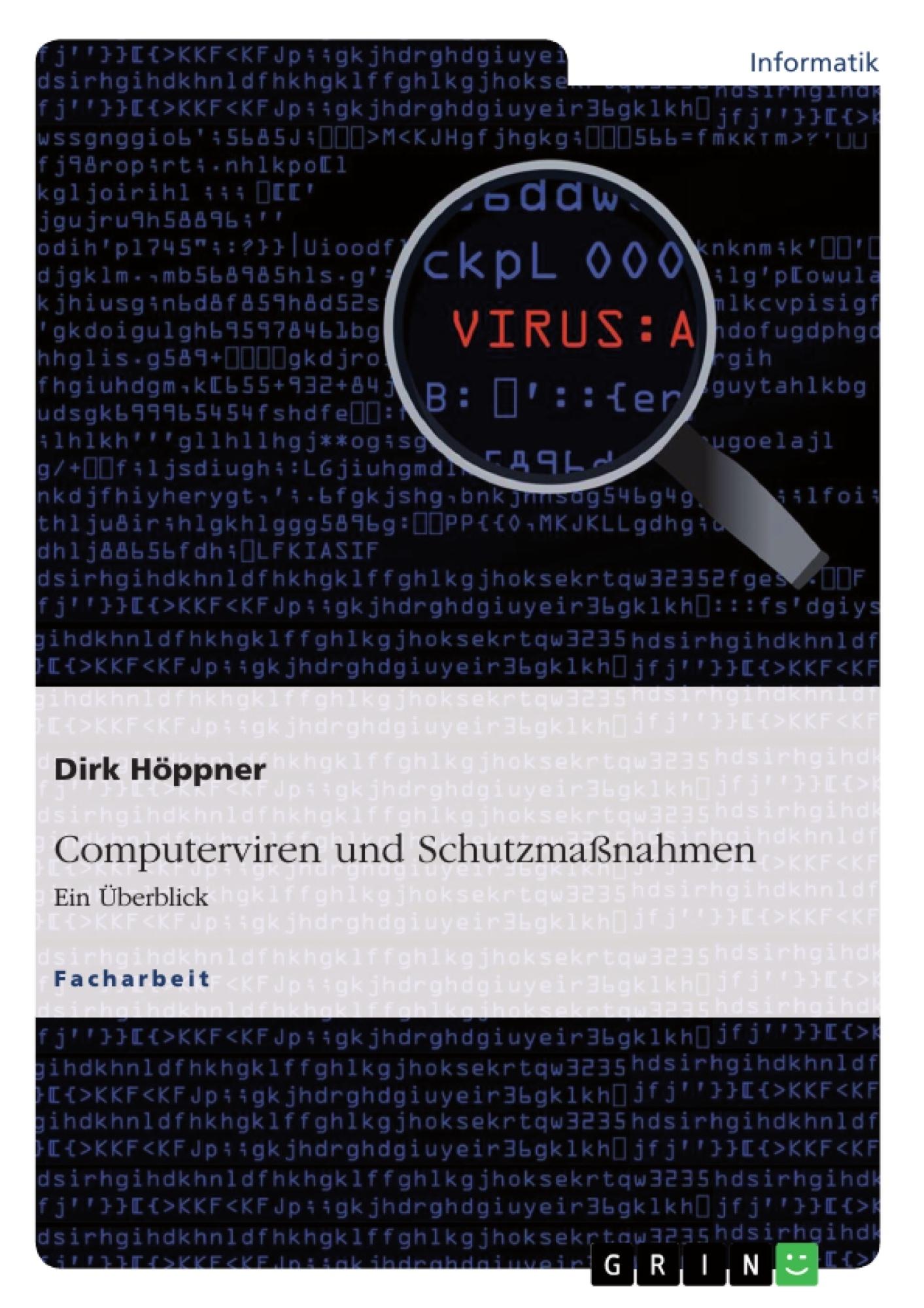 Titel: Computerviren und Schutzmaßnahmen. Ein Überblick