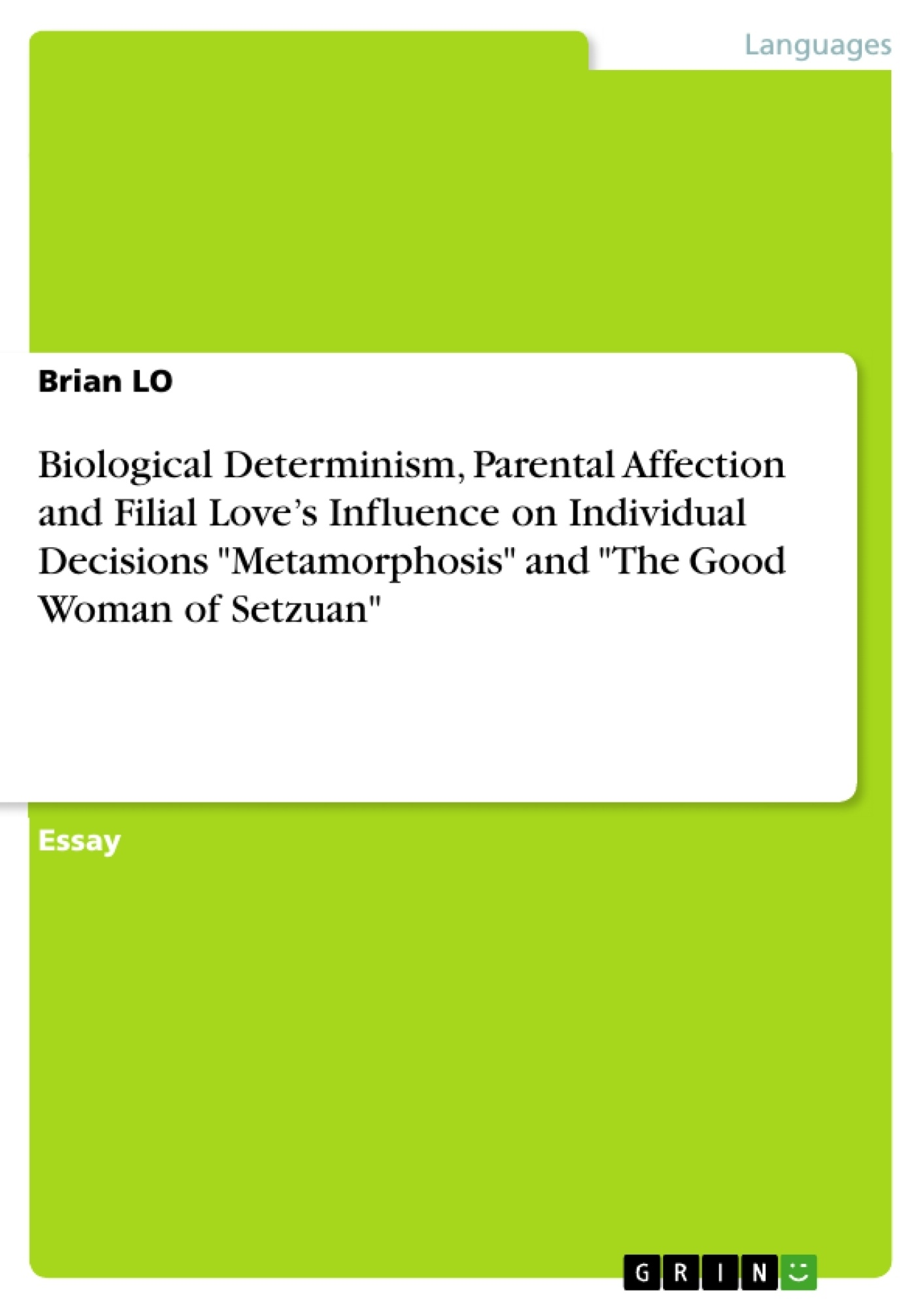 """Title: Biological Determinism, Parental Affection and Filial Love's Influence on Individual Decisions """"Metamorphosis"""" and """"The Good Woman of Setzuan"""""""