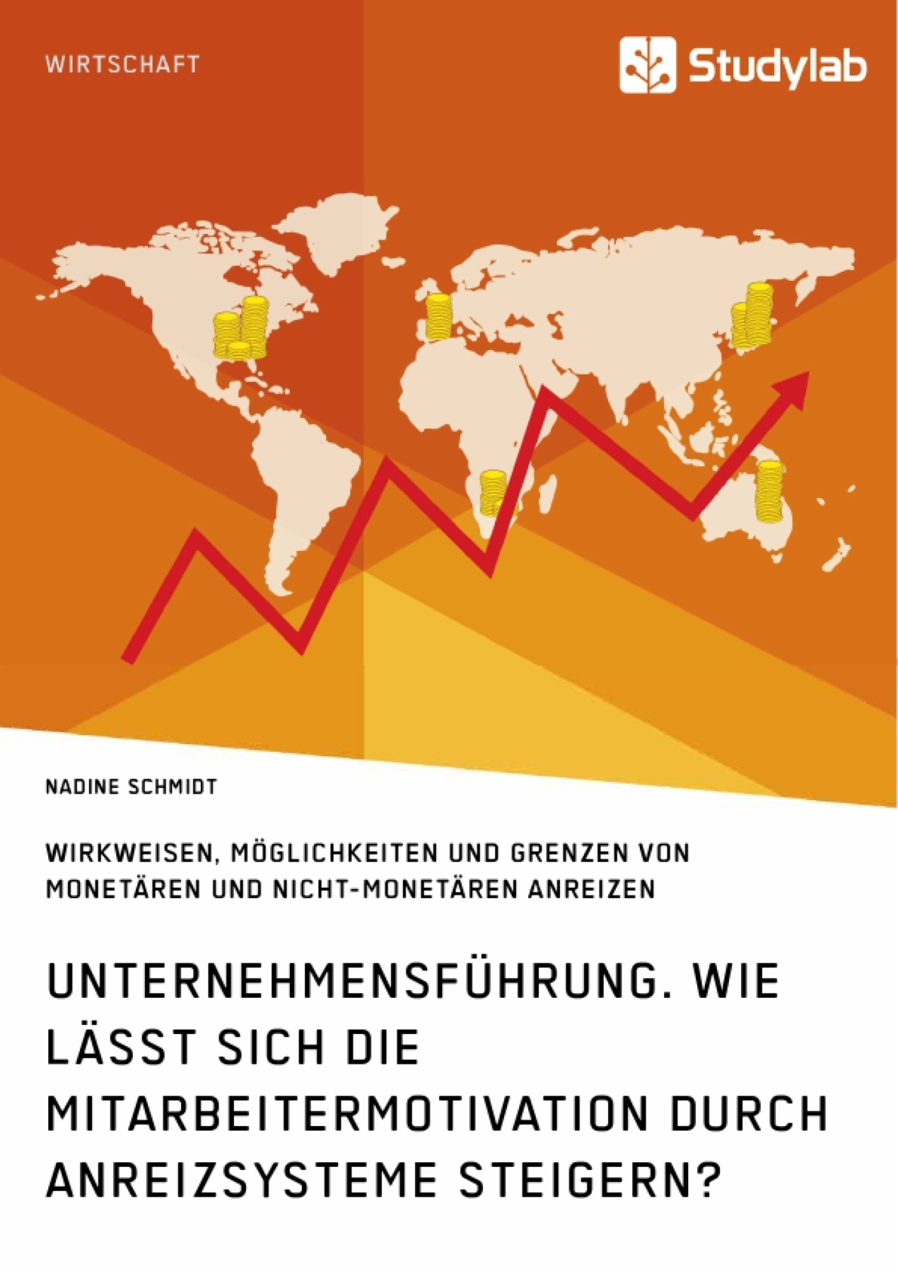 Titel: Unternehmensführung. Wie lässt sich die Mitarbeitermotivation durch Anreizsysteme steigern?