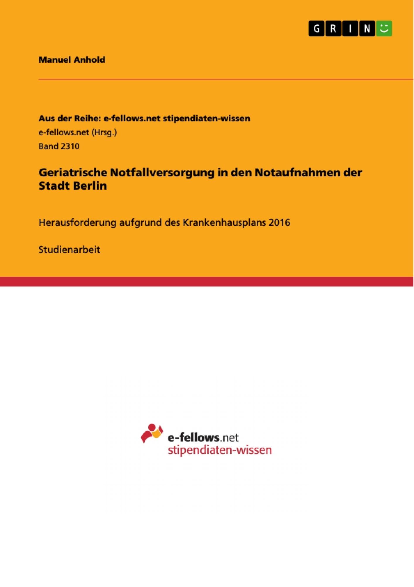 Titel: Geriatrische Notfallversorgung in den Notaufnahmen der Stadt Berlin