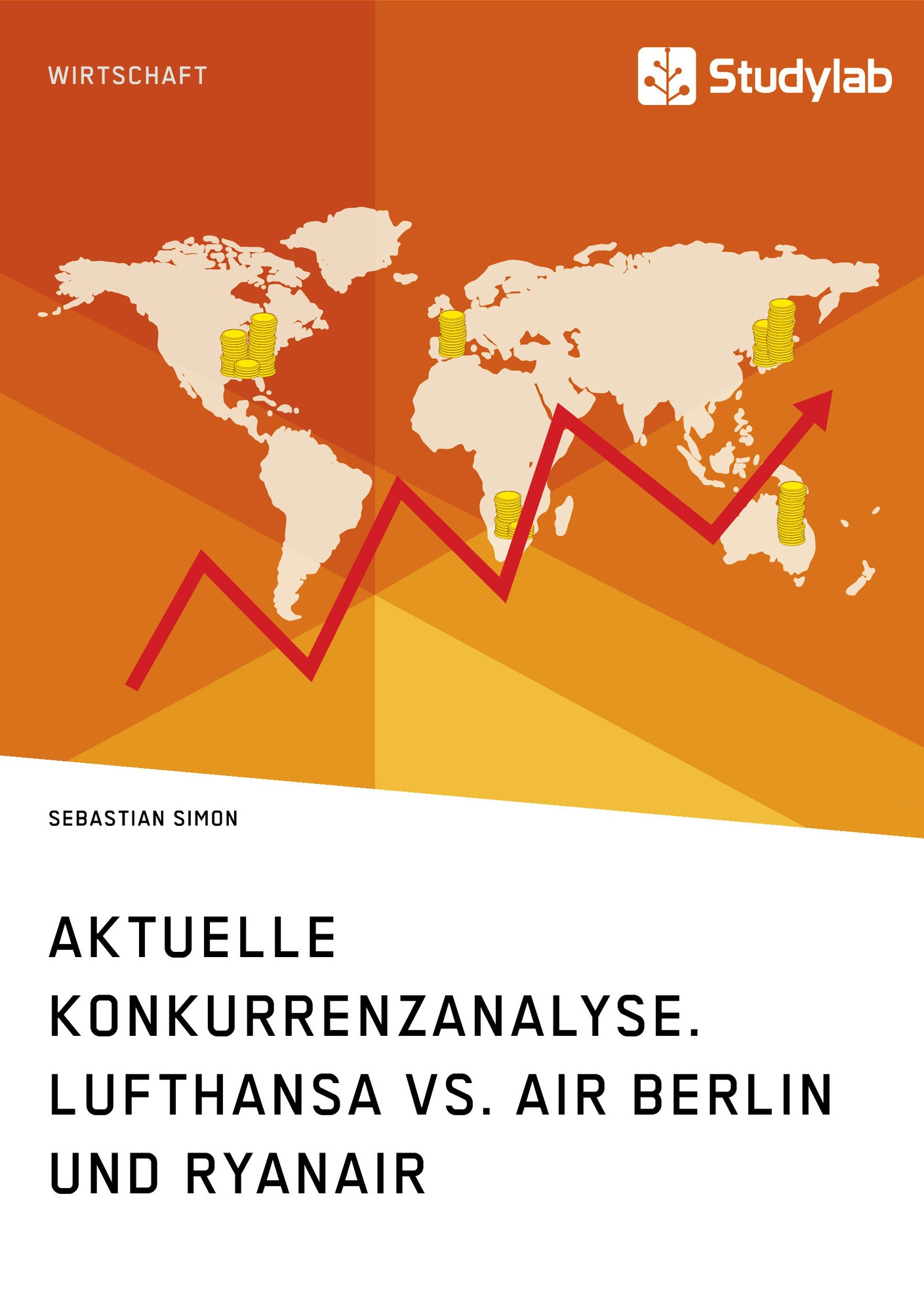Titel: Aktuelle Konkurrenzanalyse. Lufthansa vs. Air Berlin und Ryanair
