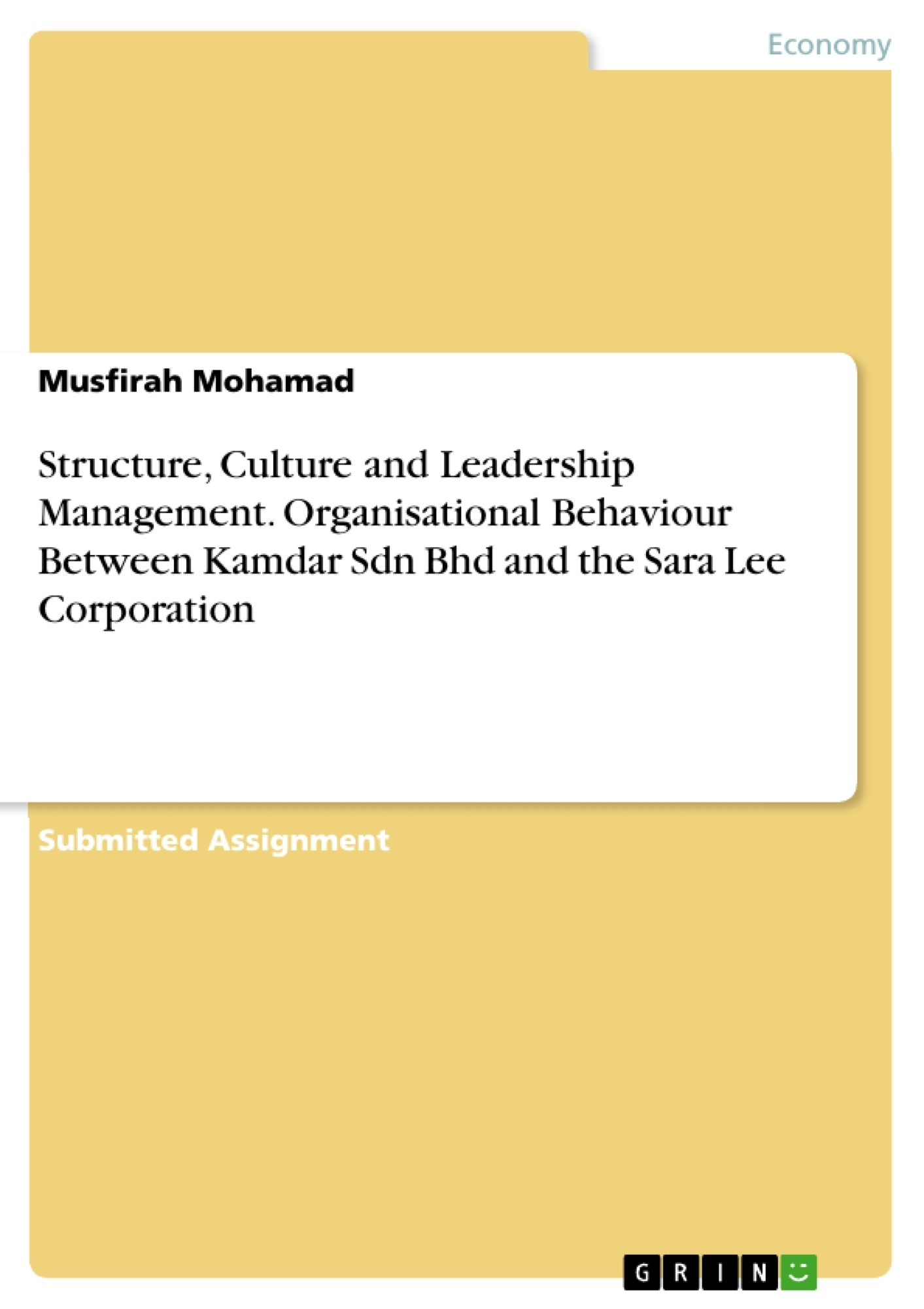 Title: Structure, Culture and Leadership Management. Organisational Behaviour Between Kamdar Sdn Bhd and the Sara Lee Corporation