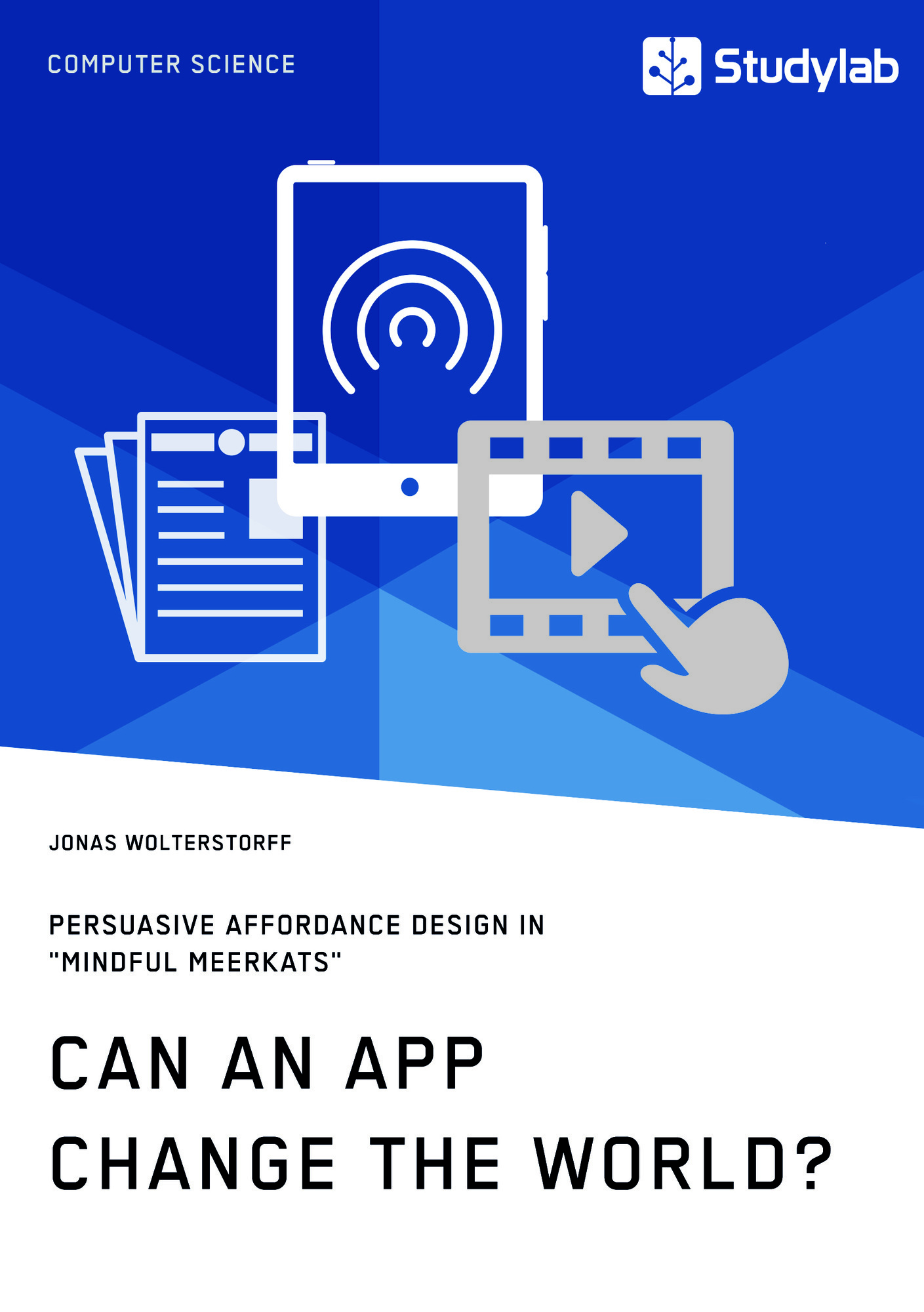 """Title: Can an App change the world? Persuasive Affordance Design in """"Mindful Meerkats"""""""