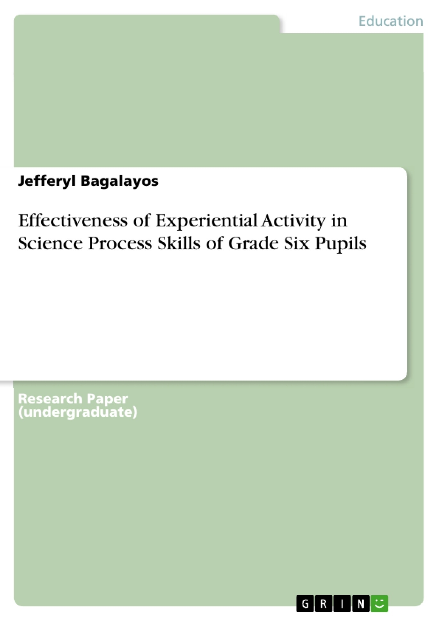 Title: Effectiveness of Experiential Activity in Science Process Skills of Grade Six Pupils