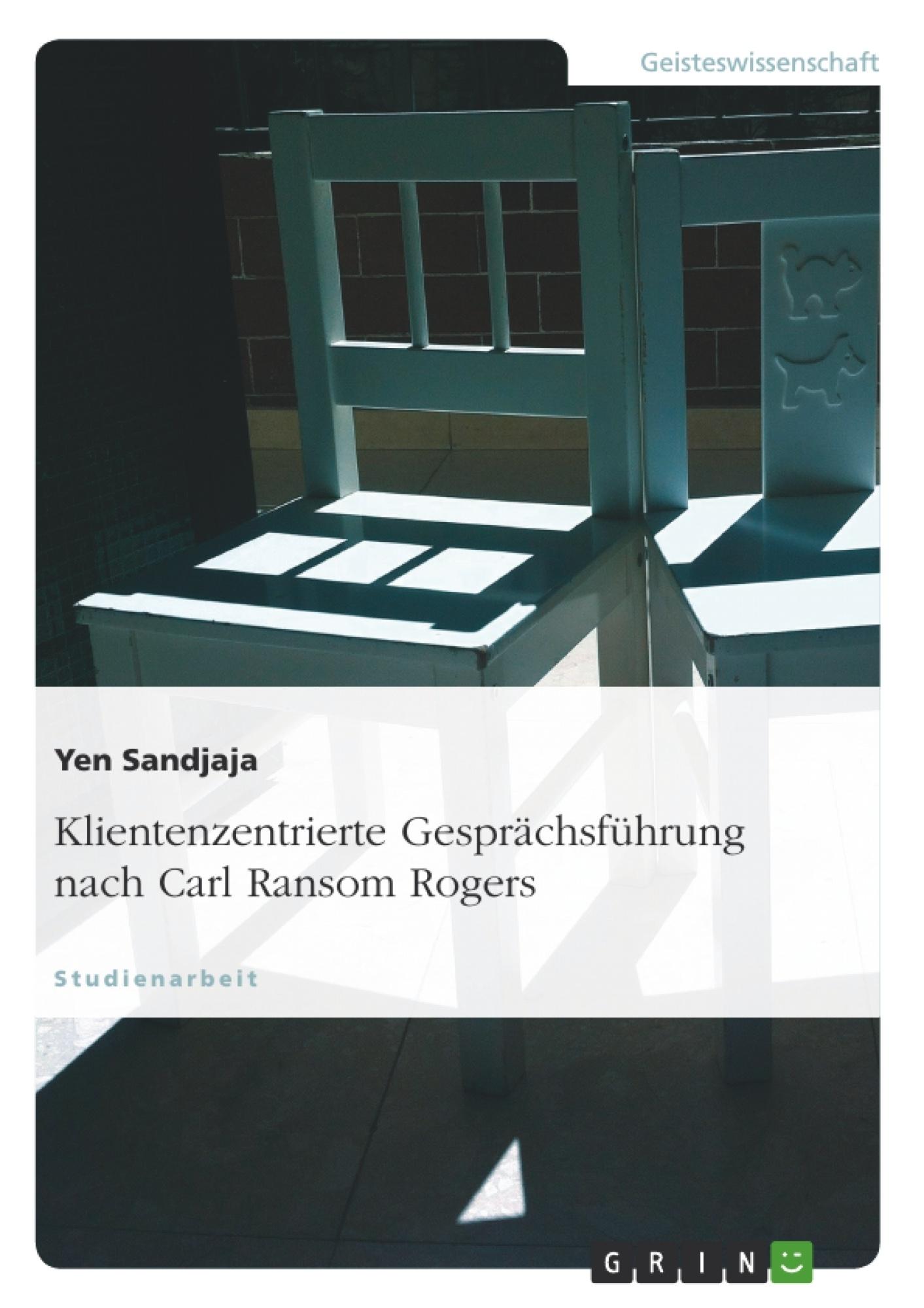 Titel: Klientenzentrierte Gesprächsführung nach Carl Ransom Rogers