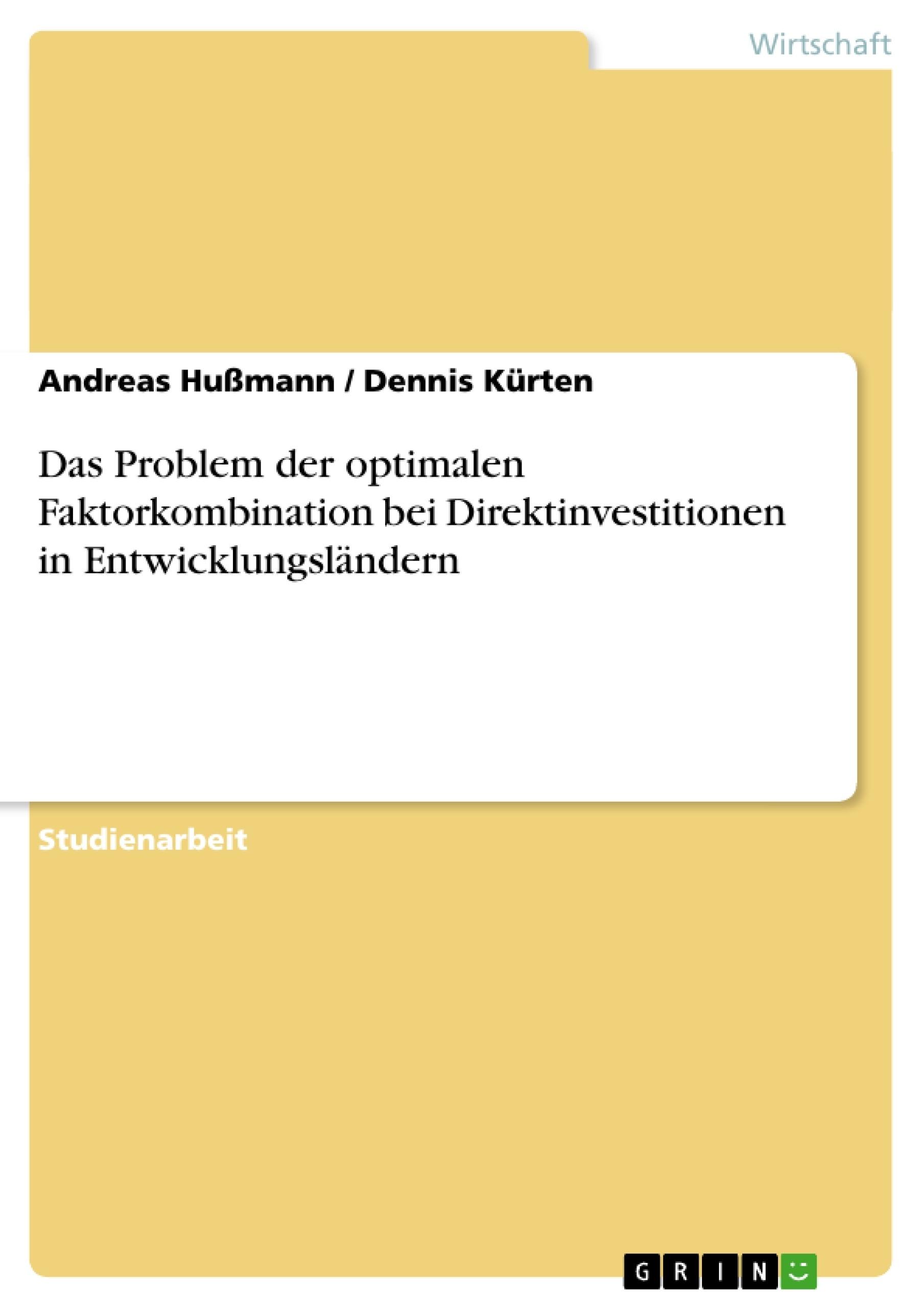 Titel: Das Problem der optimalen Faktorkombination bei Direktinvestitionen in Entwicklungsländern