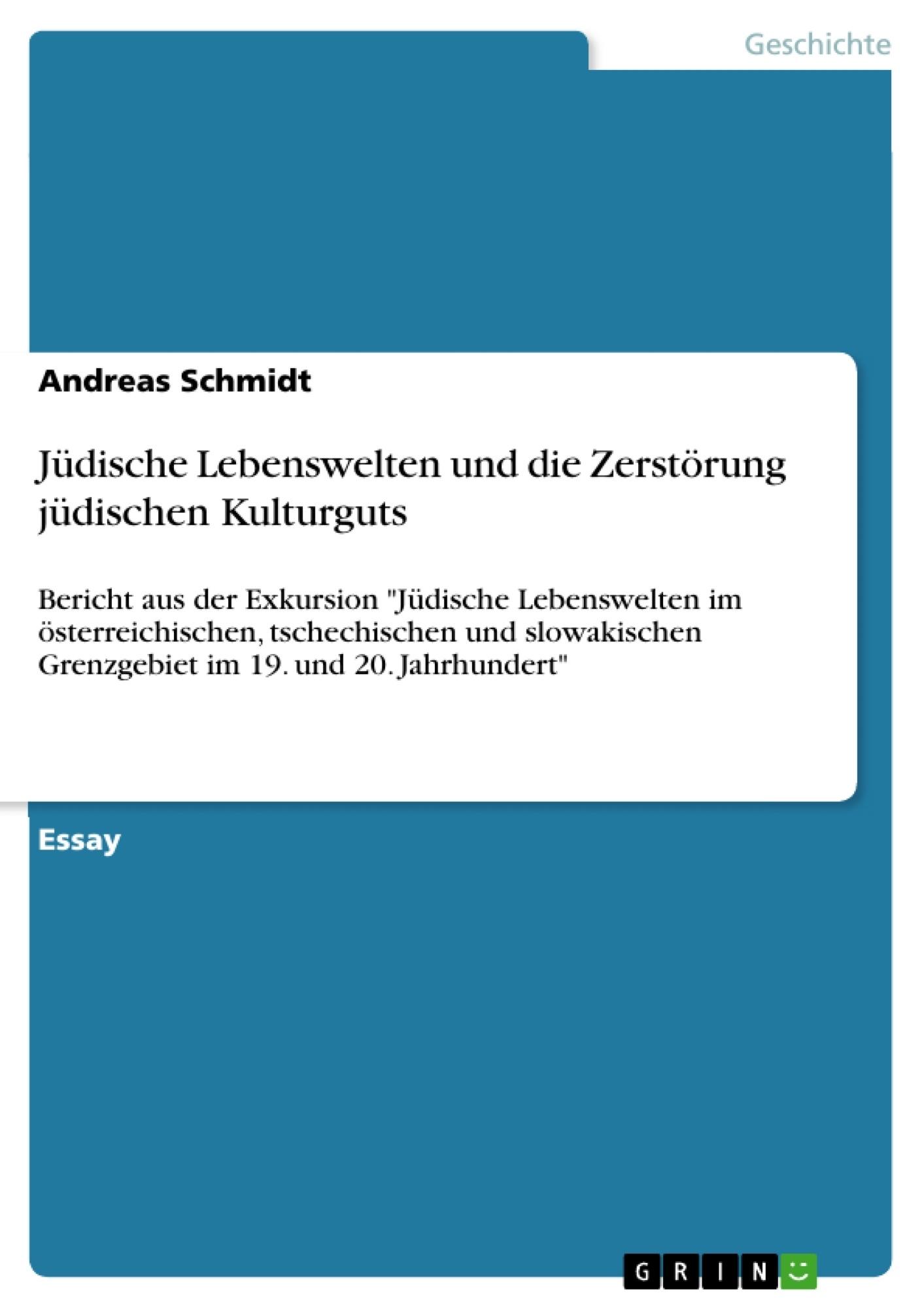 Titel: Jüdische Lebenswelten und die Zerstörung jüdischen Kulturguts