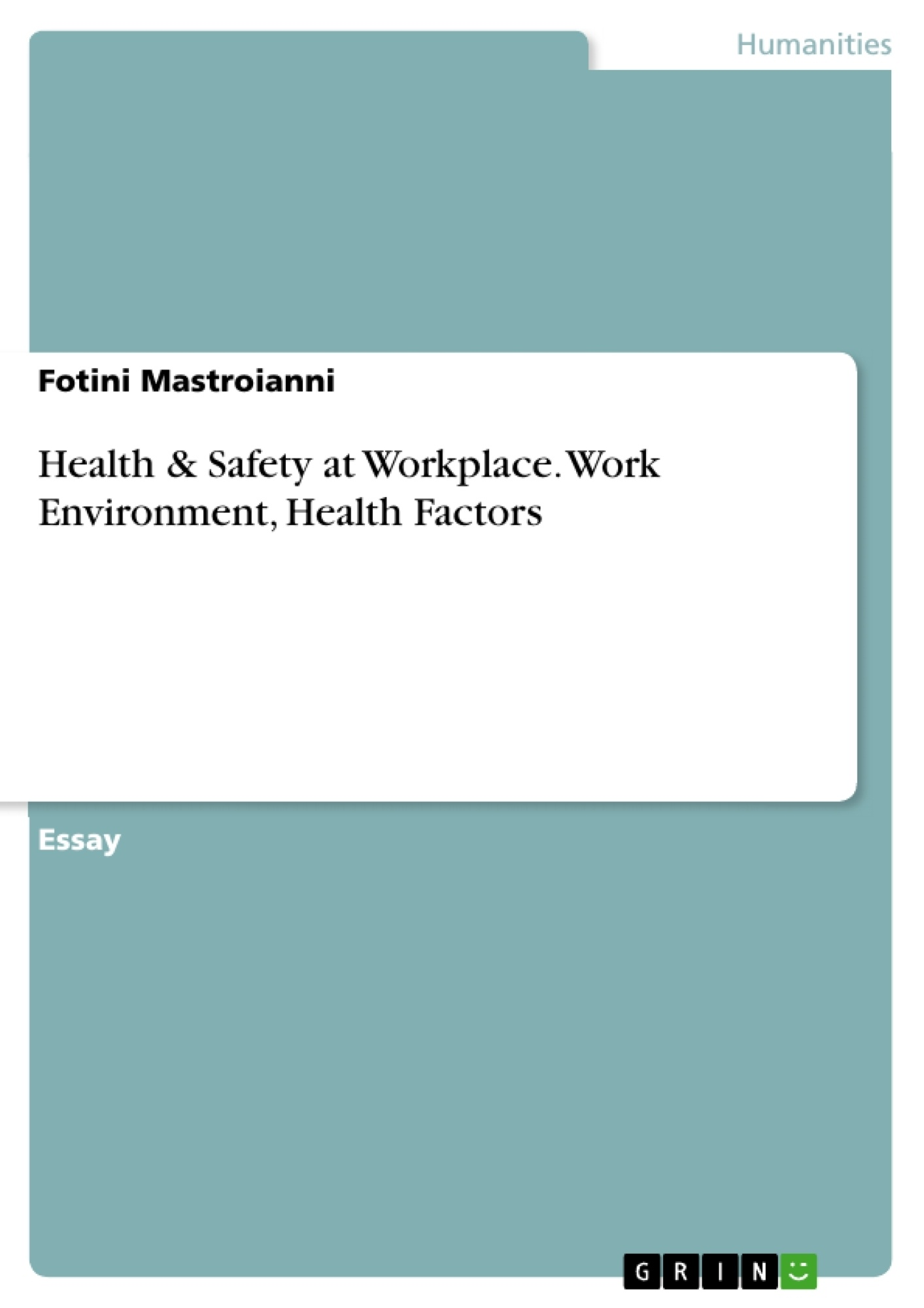Title: Health & Safety at Workplace. Work Environment, Health Factors