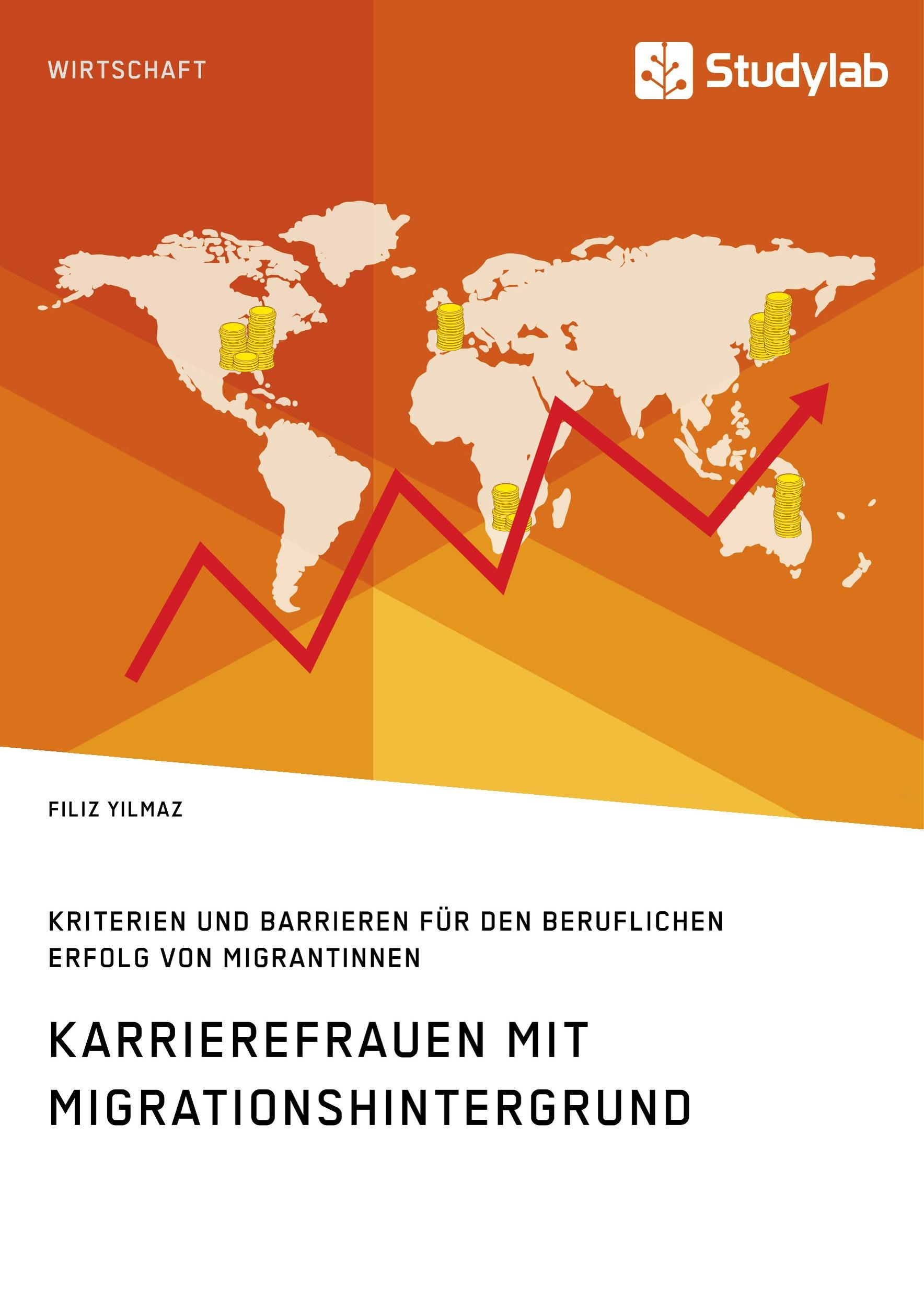 Titel: Karrierefrauen mit Migrationshintergrund. Kriterien und Barrieren für den beruflichen Erfolg von Migrantinnen