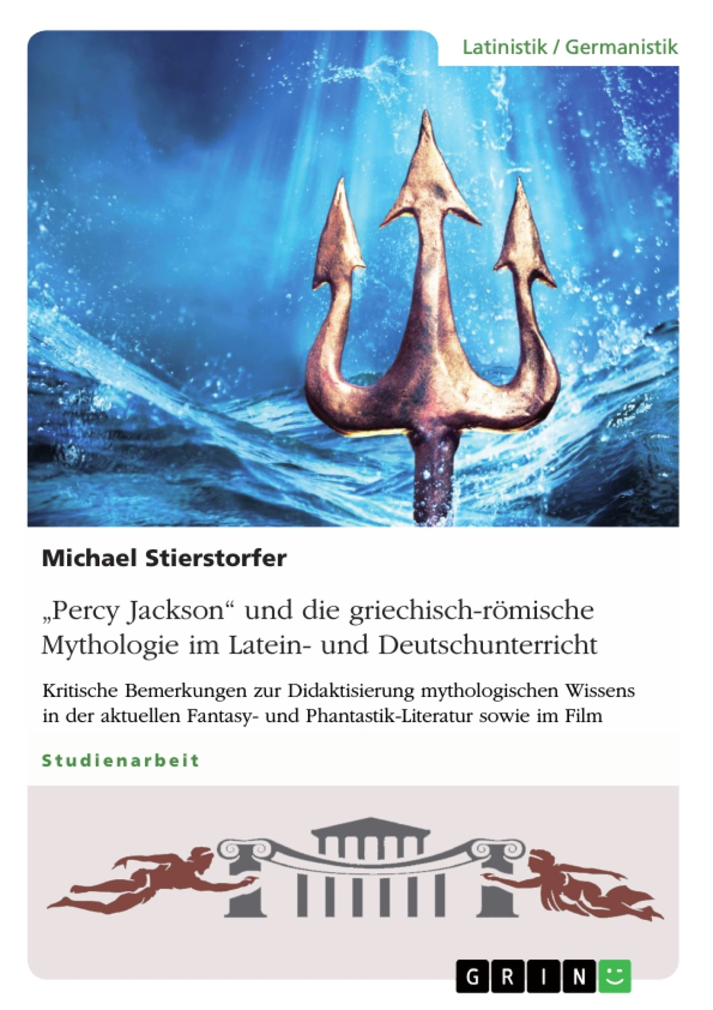 """Titel: """"Percy Jackson"""" und die griechisch-römische Mythologie im Latein- und Deutschunterricht"""