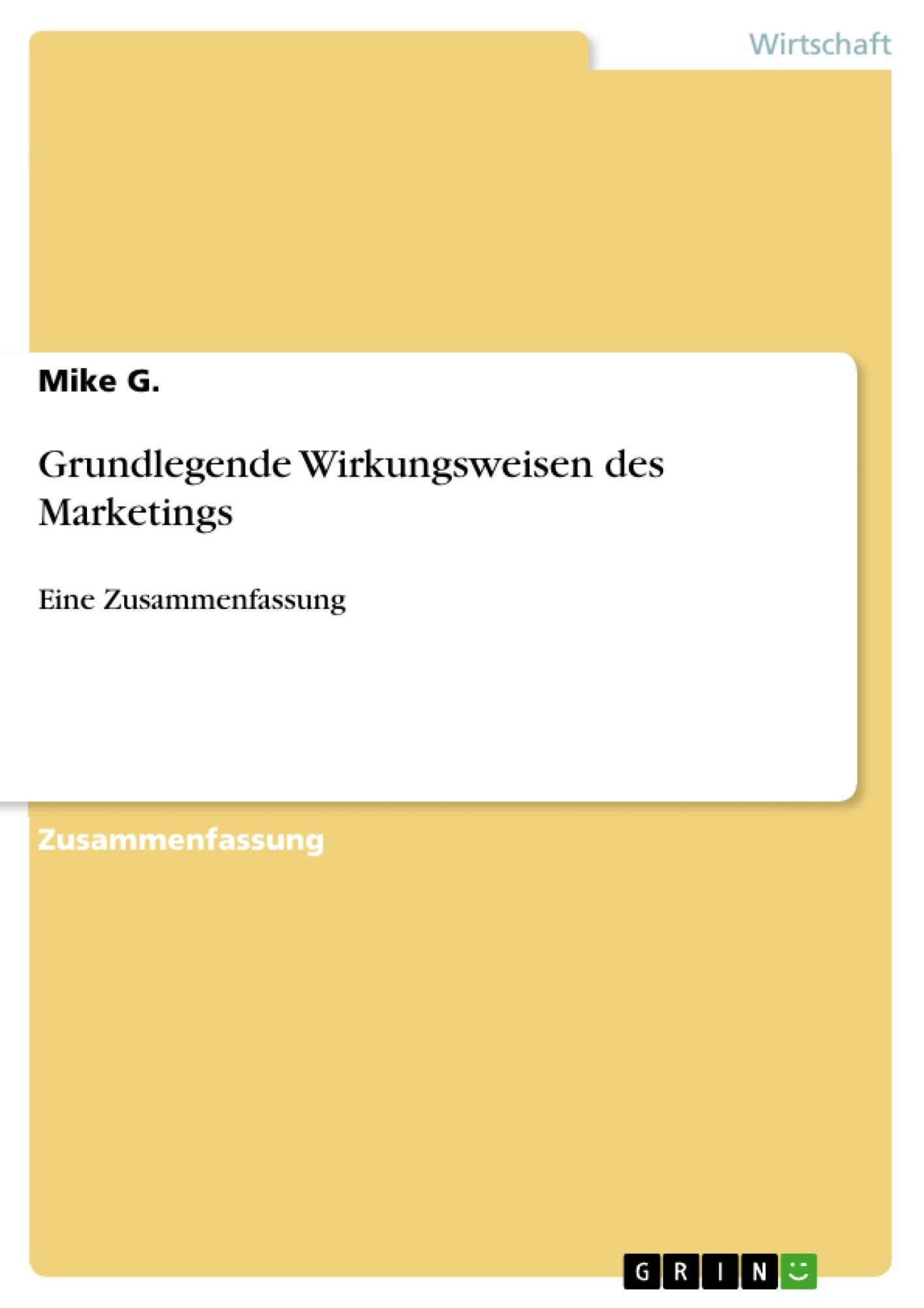 Titel: Grundlegende Wirkungsweisen des Marketings