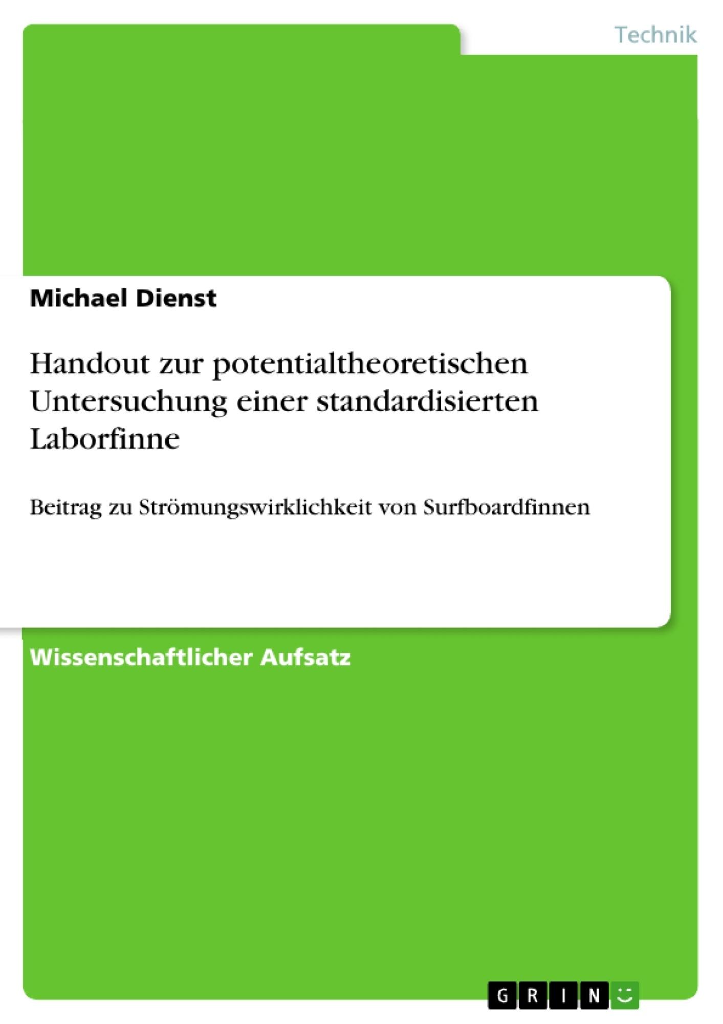 Titel: Handout zur potentialtheoretischen Untersuchung einer standardisierten Laborfinne