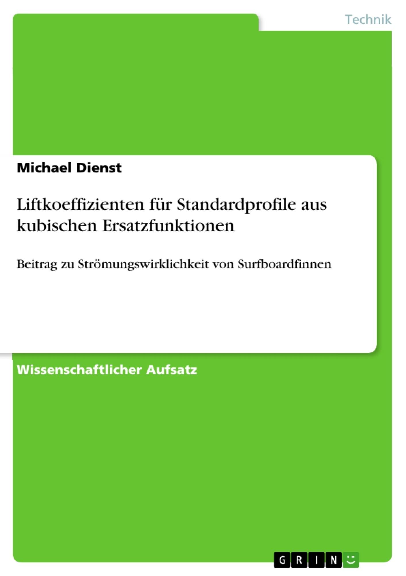 Titel: Liftkoeffizienten für Standardprofile aus kubischen Ersatzfunktionen