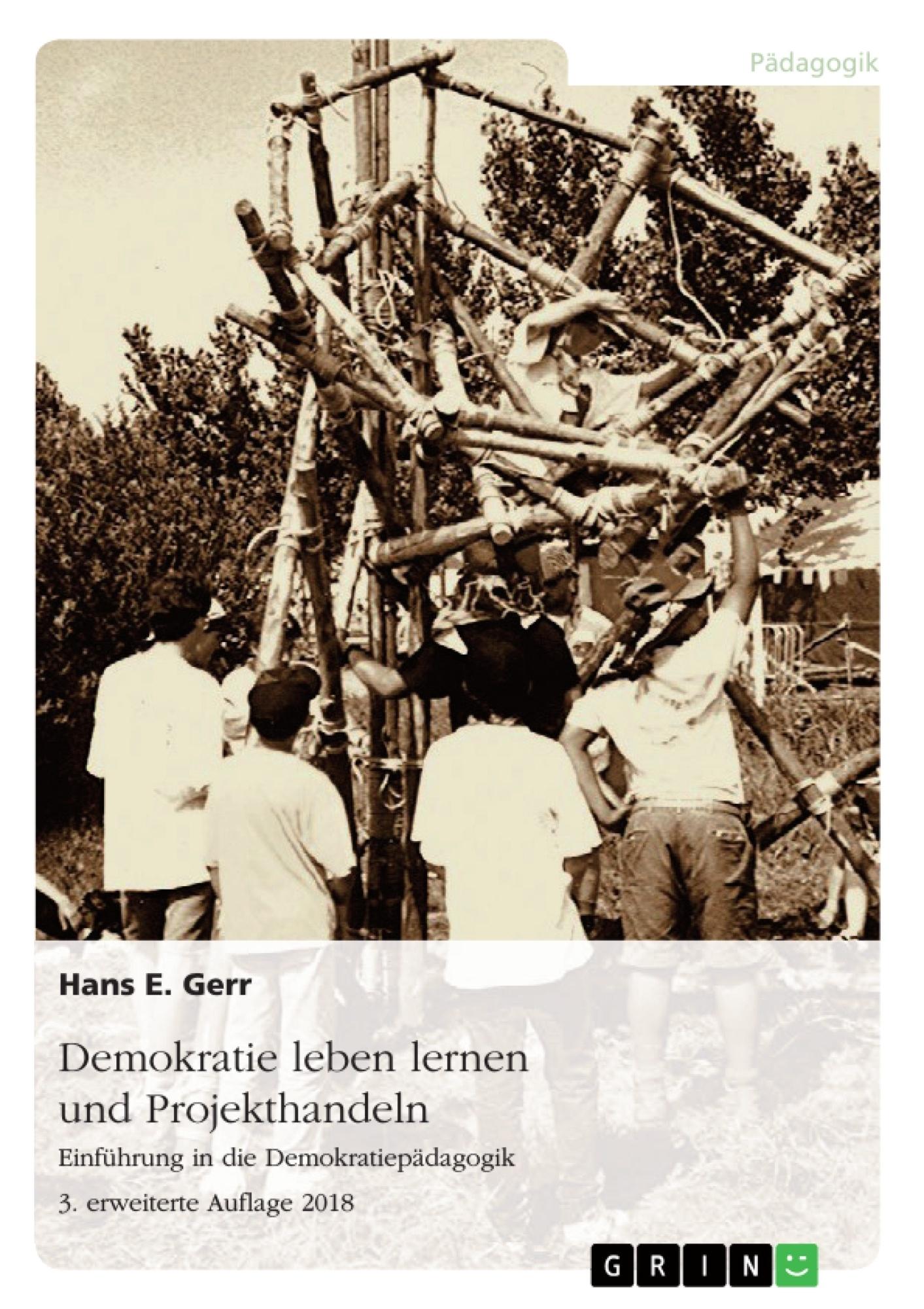 Titel: Demokratie leben lernen und Projekthandeln. Einführung in die Demokratiepädagogik