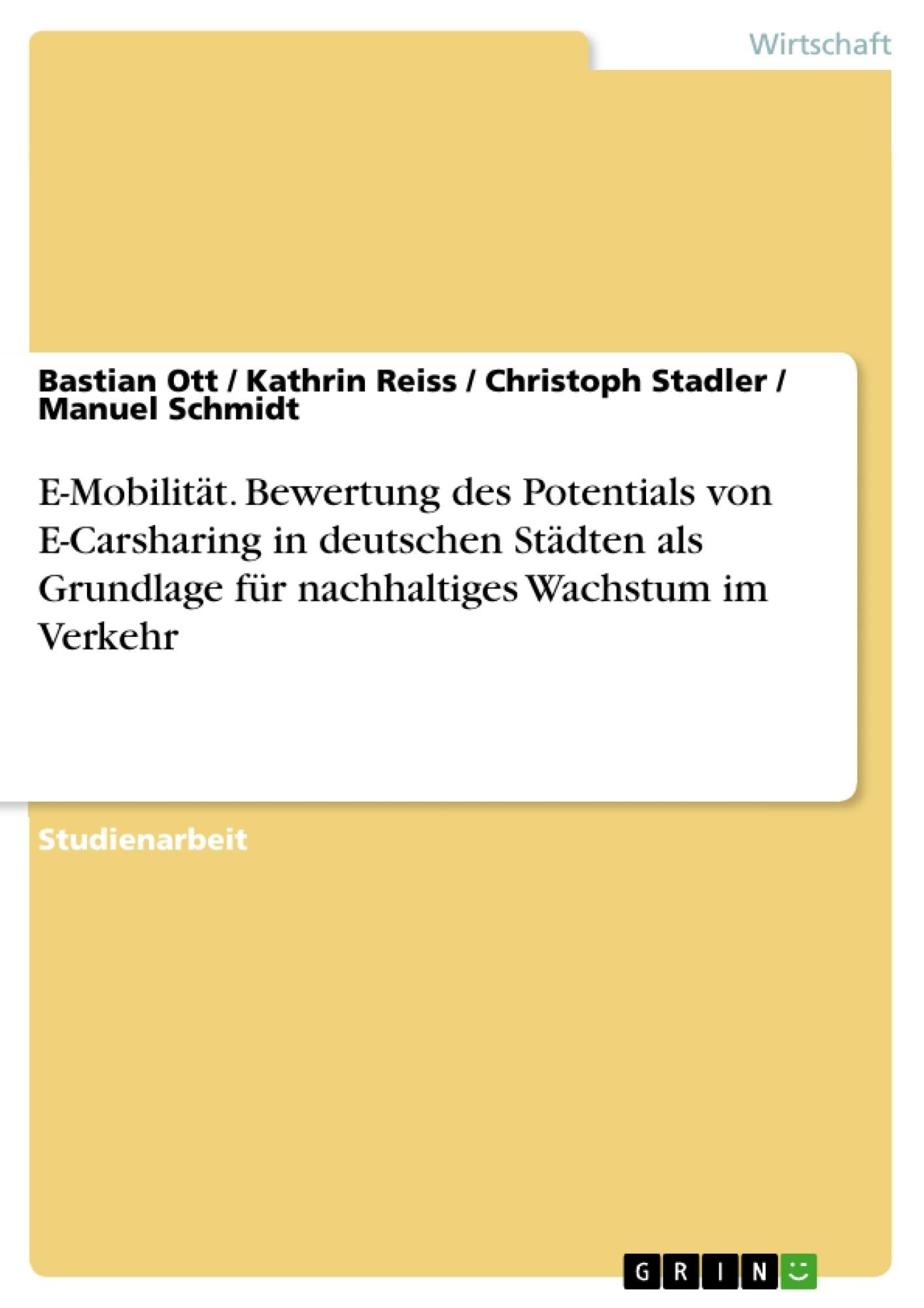 Titel: E-Mobilität. Bewertung des Potentials von E-Carsharing in deutschen Städten als Grundlage für nachhaltiges Wachstum im Verkehr