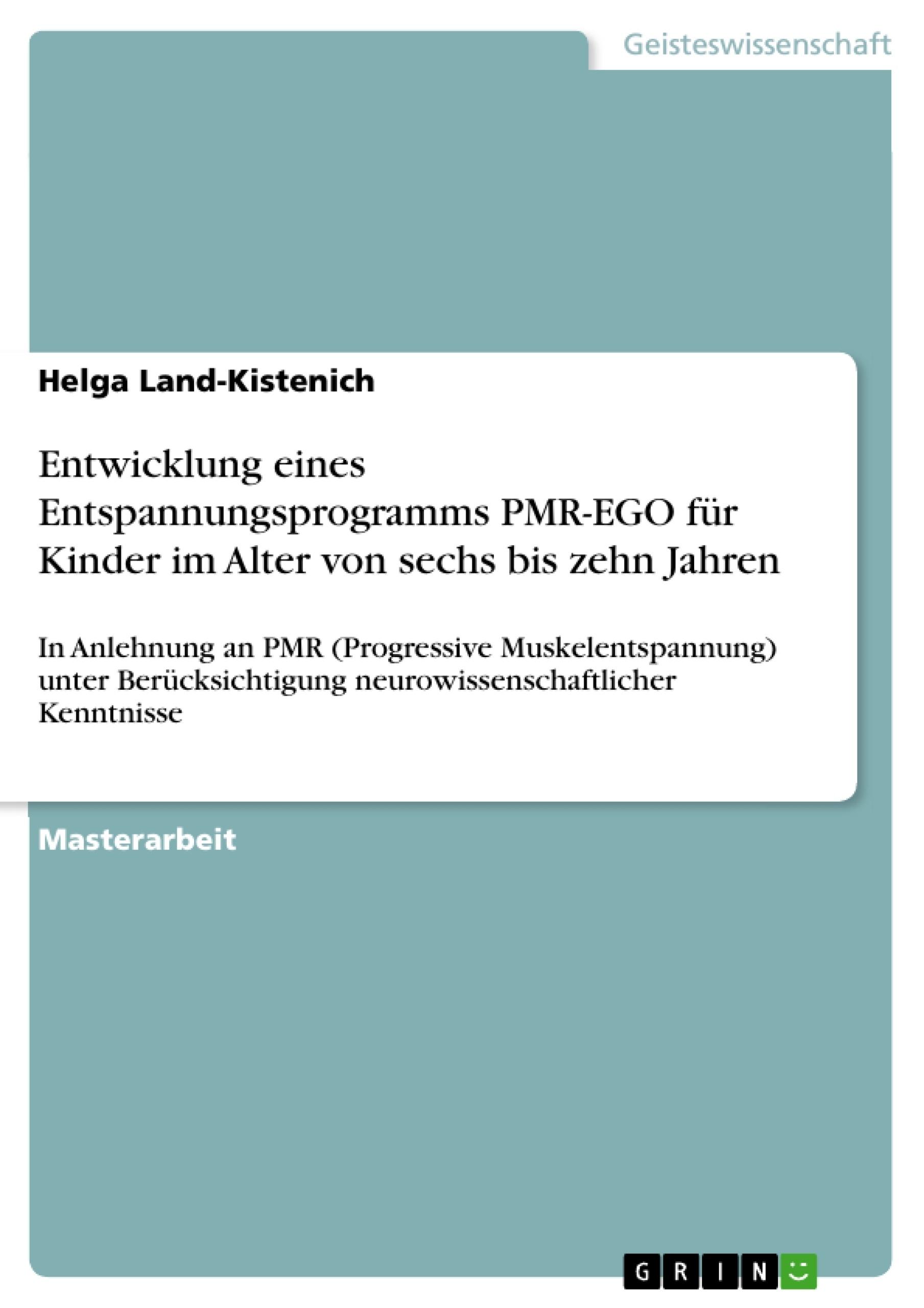 Entwicklung eines Entspannungsprogramms PMR-EGO für Kinder im ...