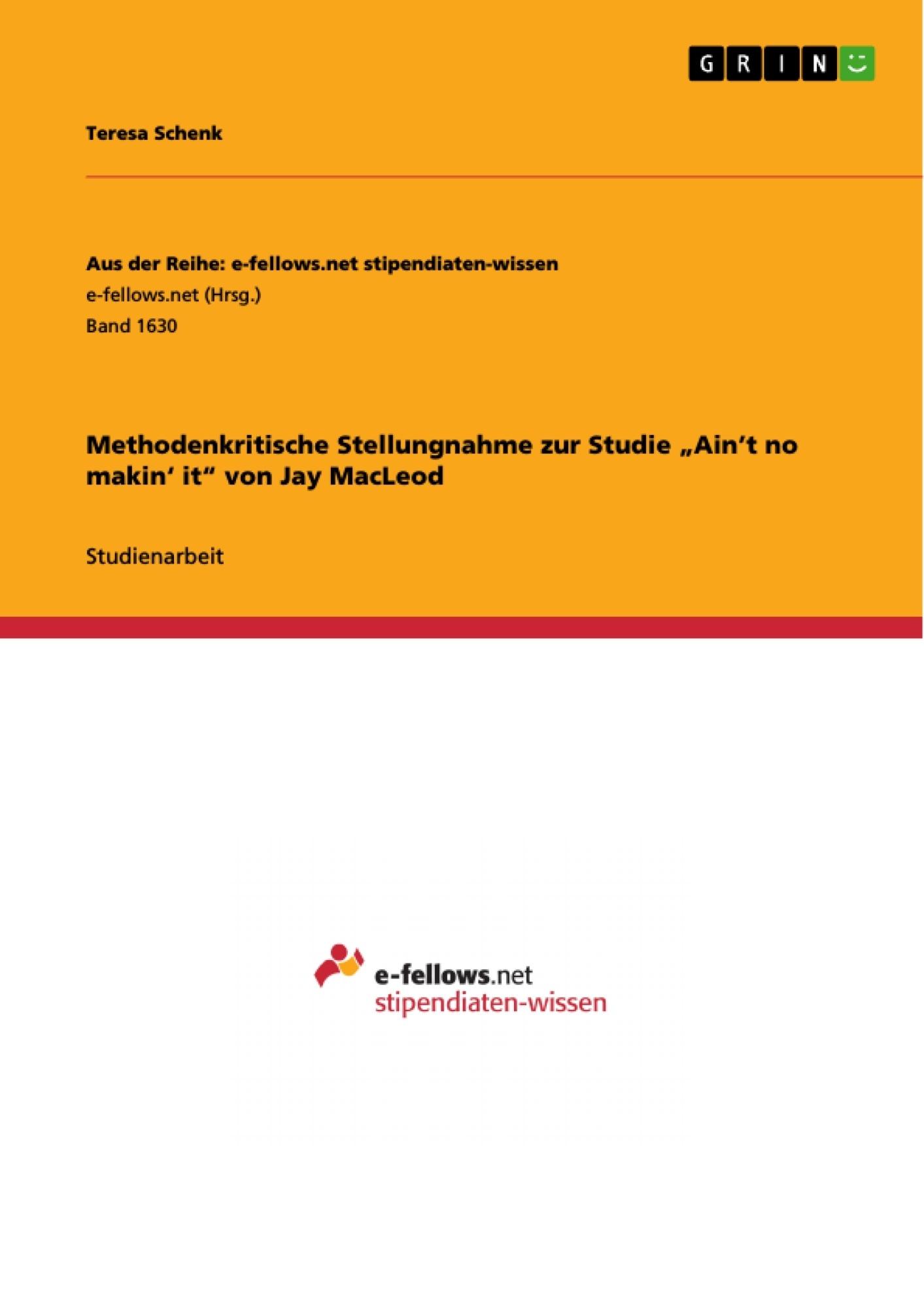 """Titel: Methodenkritische Stellungnahme zur Studie  """"Ain't no makin' it""""  von Jay MacLeod"""