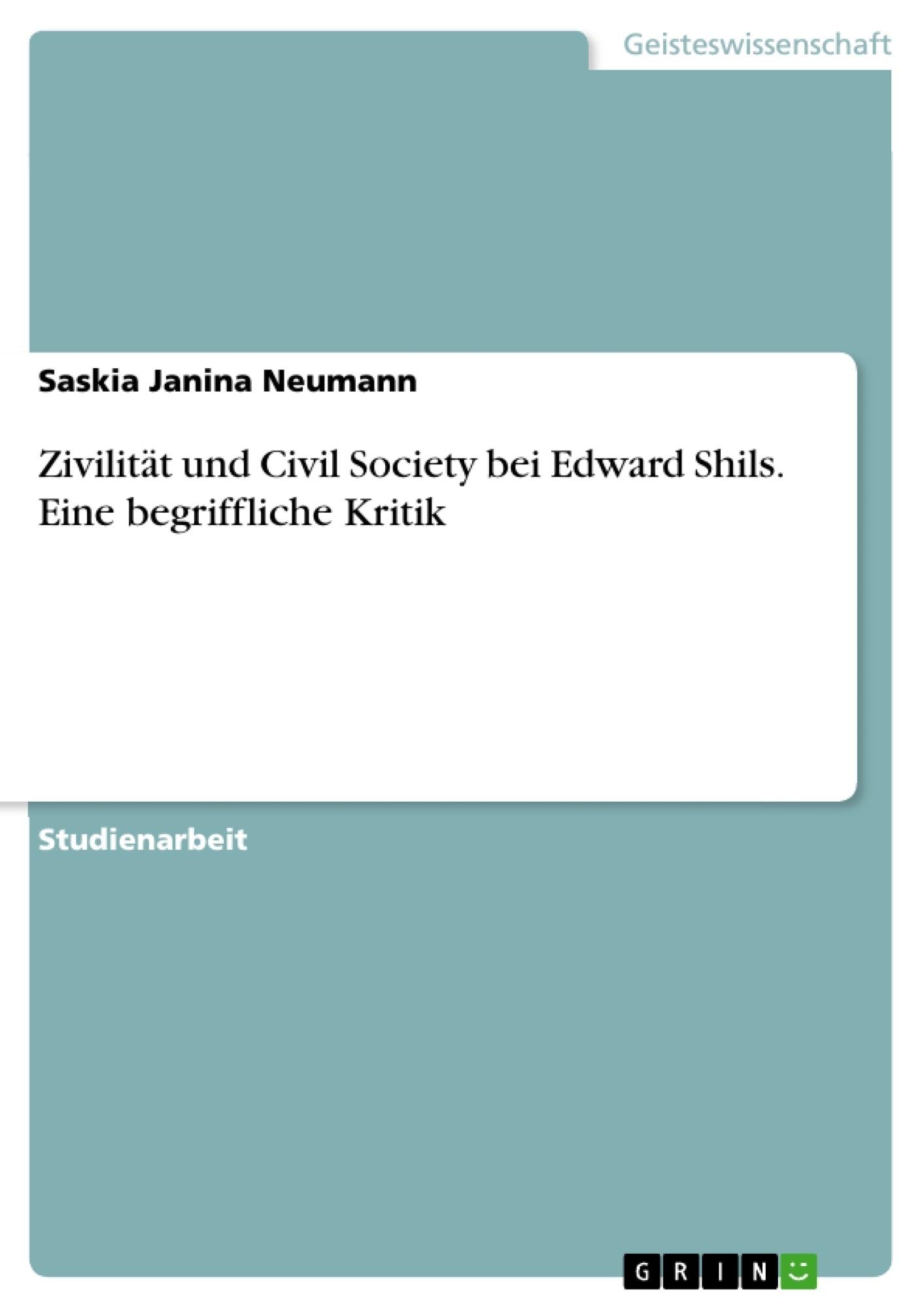 Titel: Zivilität und Civil Society bei Edward Shils. Eine begriffliche Kritik