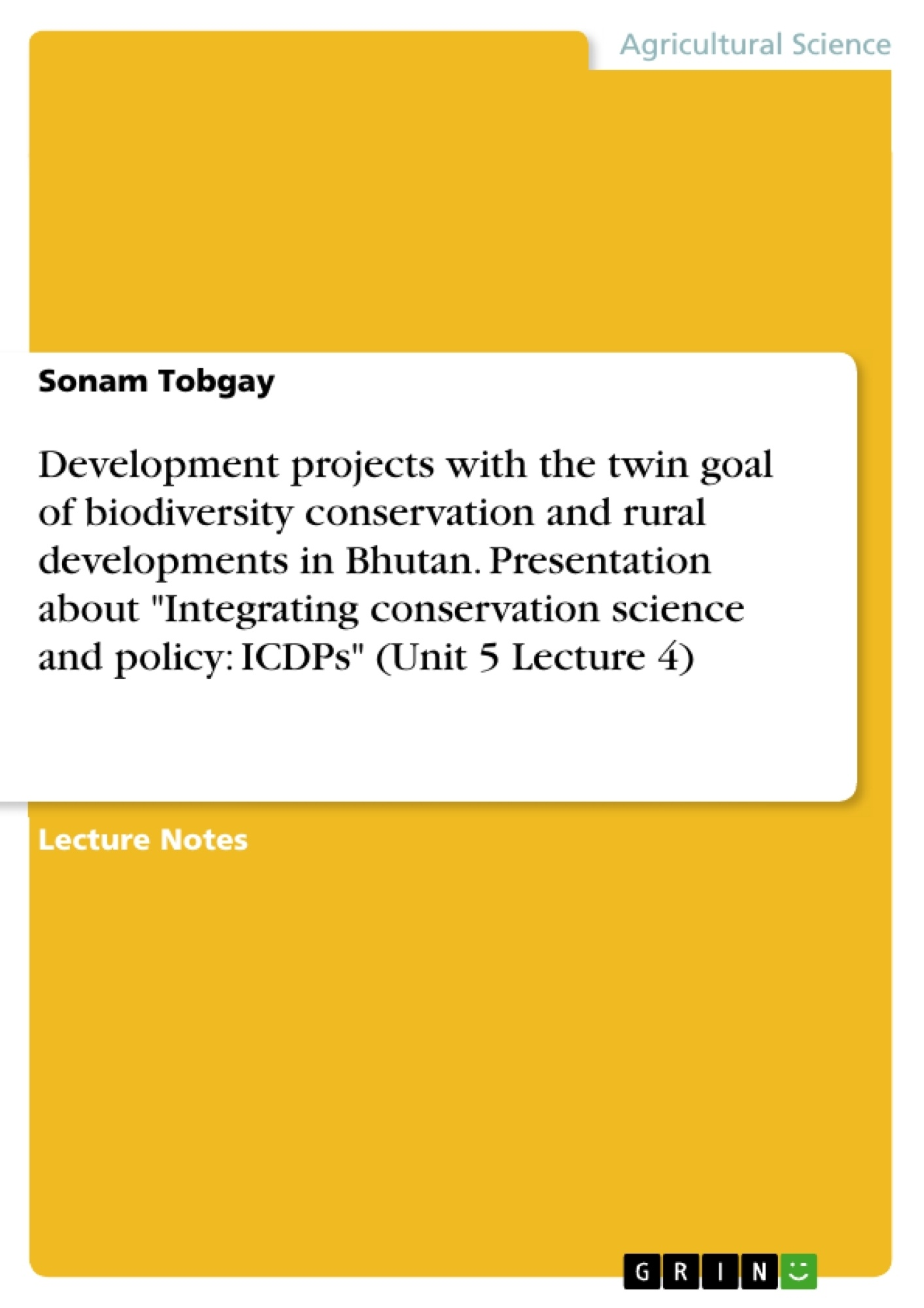 """Title: Development projects with the twin goal of biodiversity conservation and rural developments in Bhutan. Presentation about """"Integrating conservation science and policy: ICDPs"""" (Unit 5 Lecture 4)"""