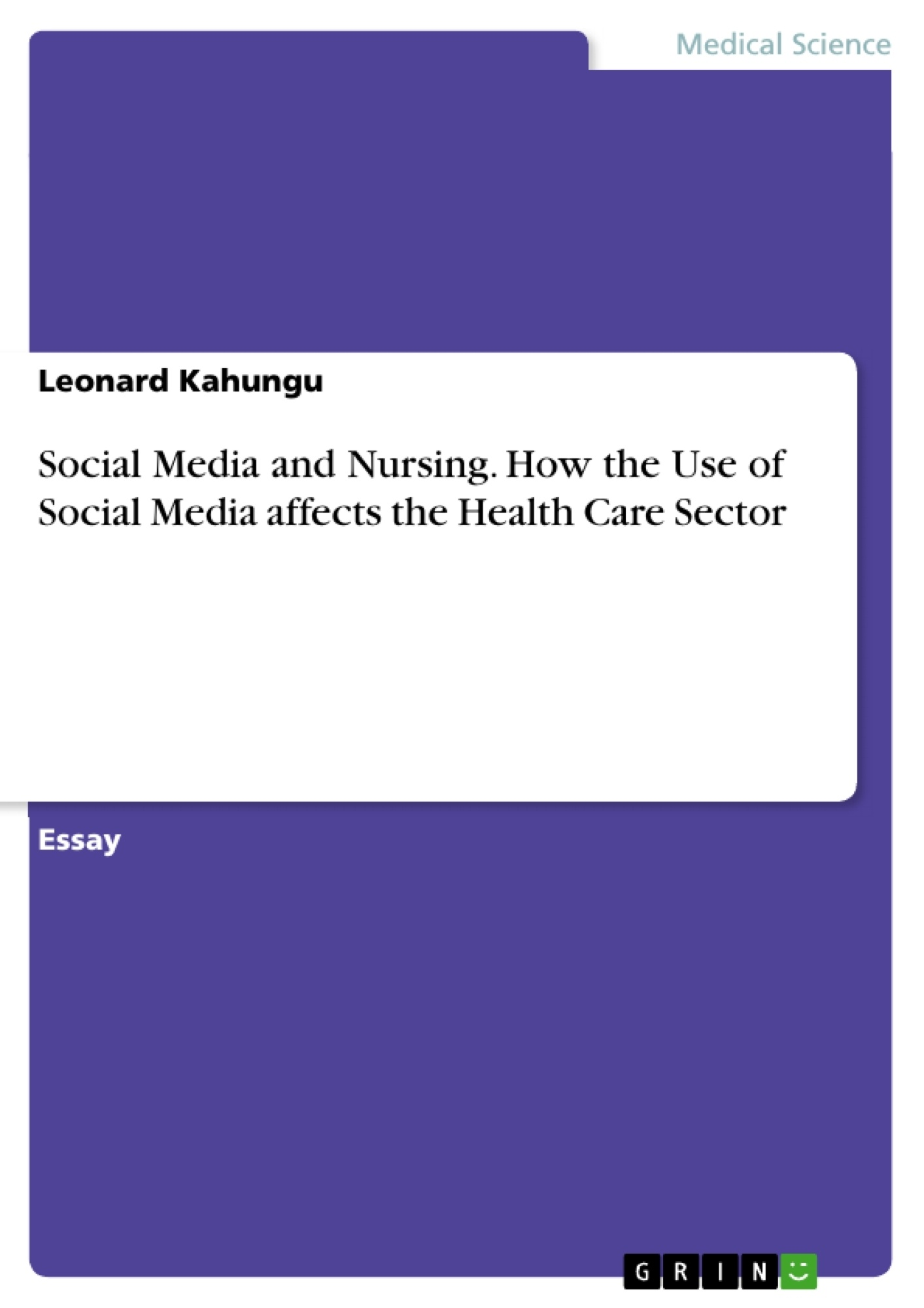Title: Social Media and Nursing. How the Use of Social Media affects the Health Care Sector