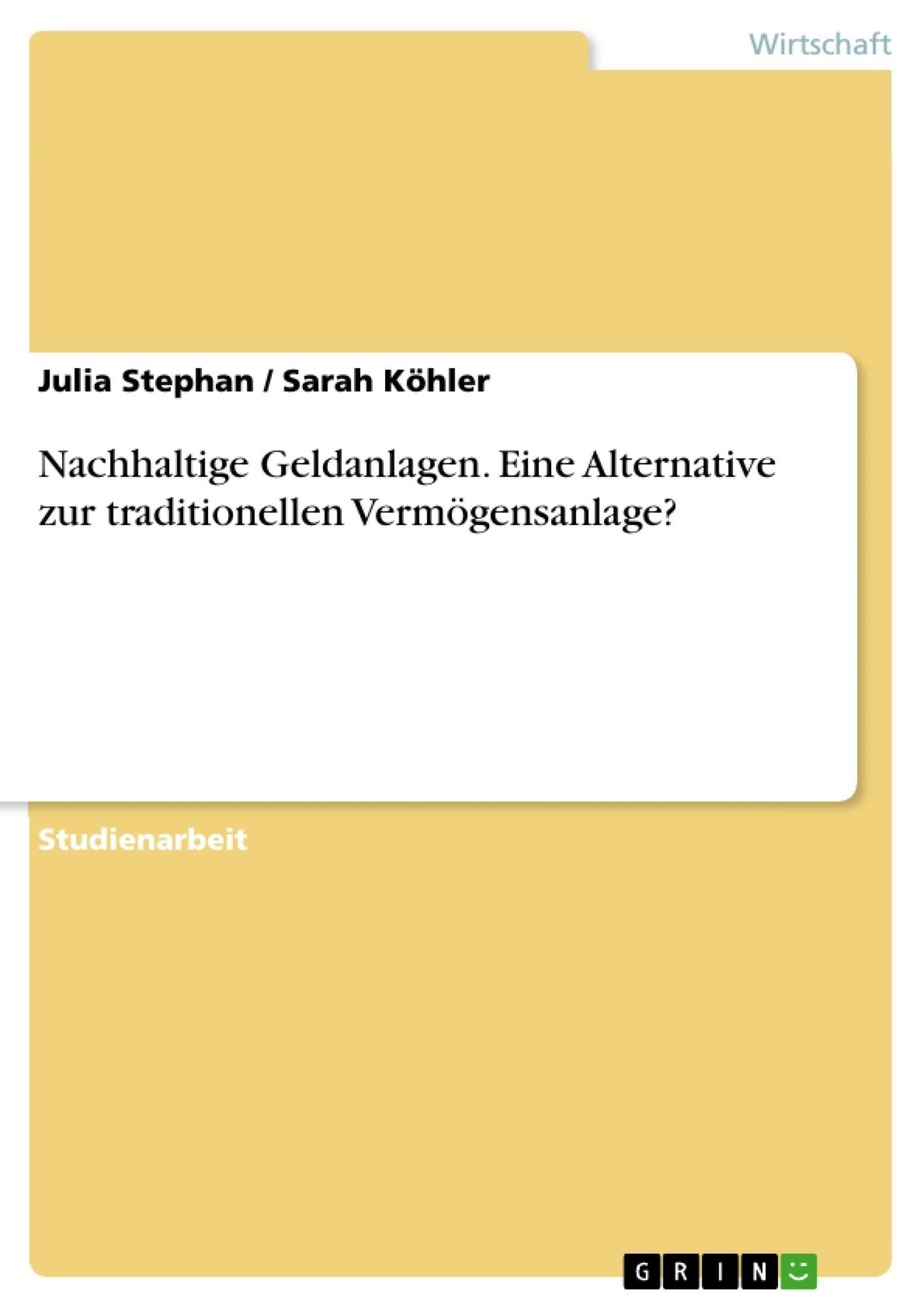 Titel: Nachhaltige Geldanlagen. Eine Alternative zur traditionellen Vermögensanlage?