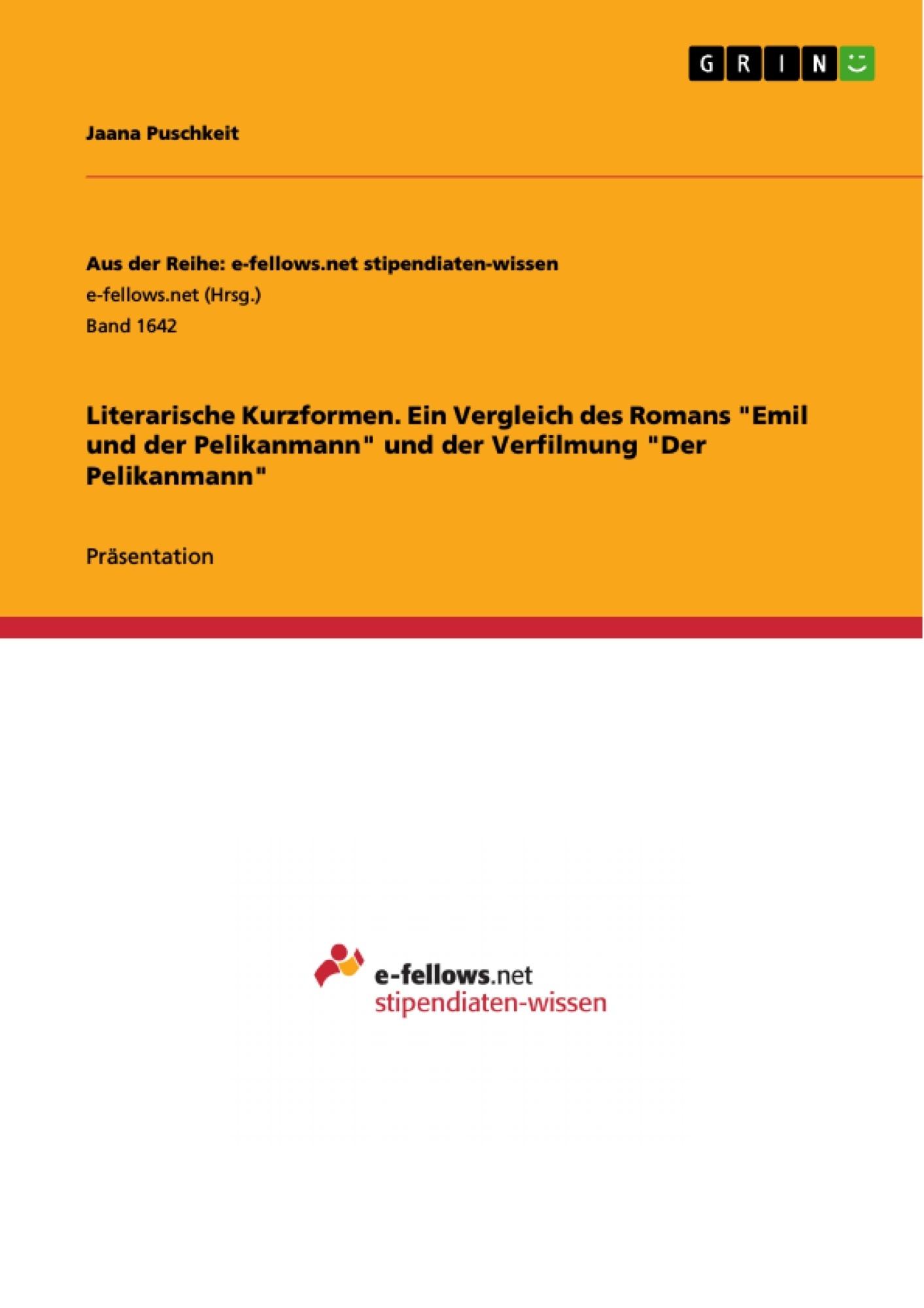 """Titel: Literarische Kurzformen. Ein Vergleich des Romans """"Emil und der Pelikanmann"""" und der Verfilmung """"Der Pelikanmann"""""""
