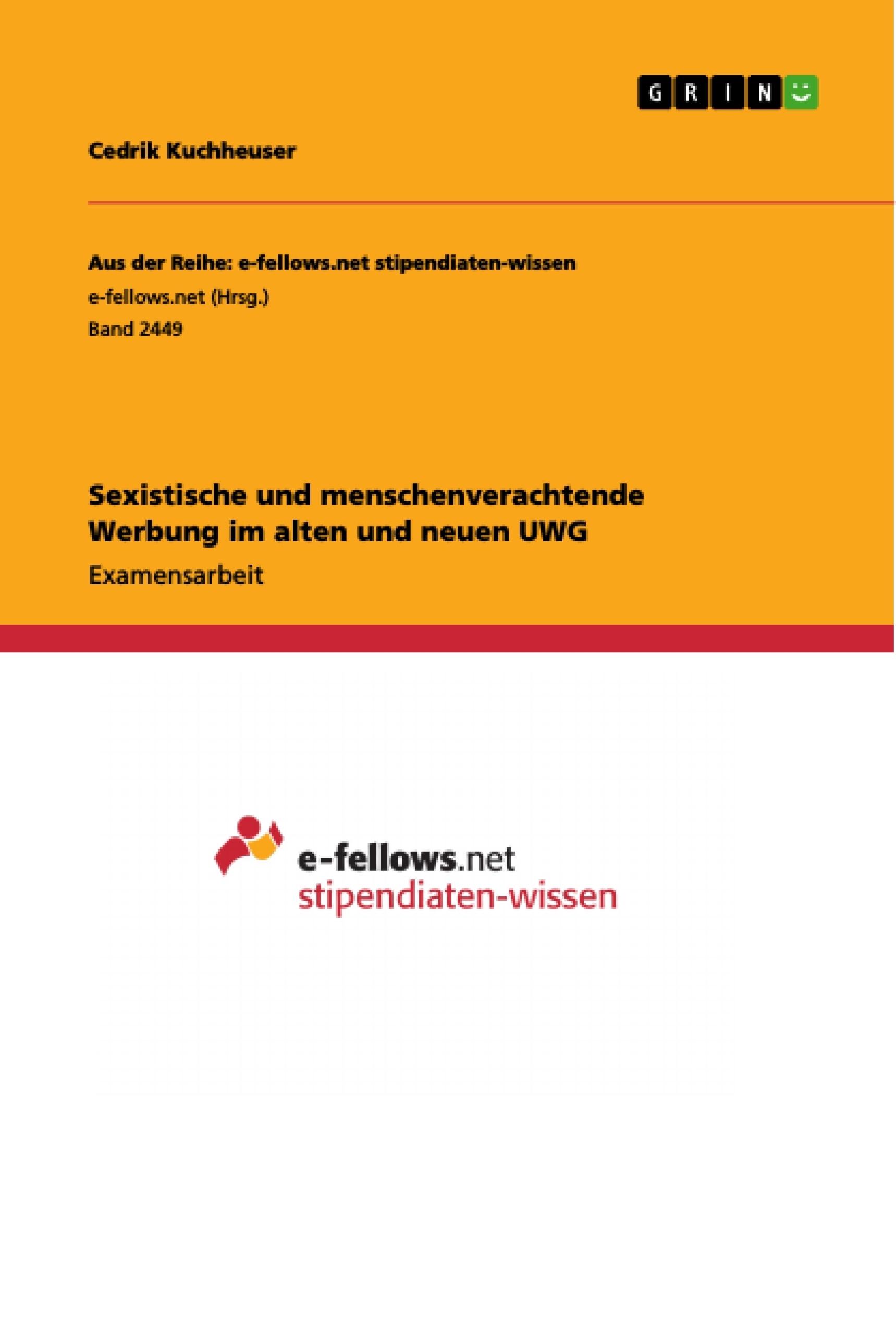 Titel: Sexistische und menschenverachtende Werbung im alten und neuen UWG