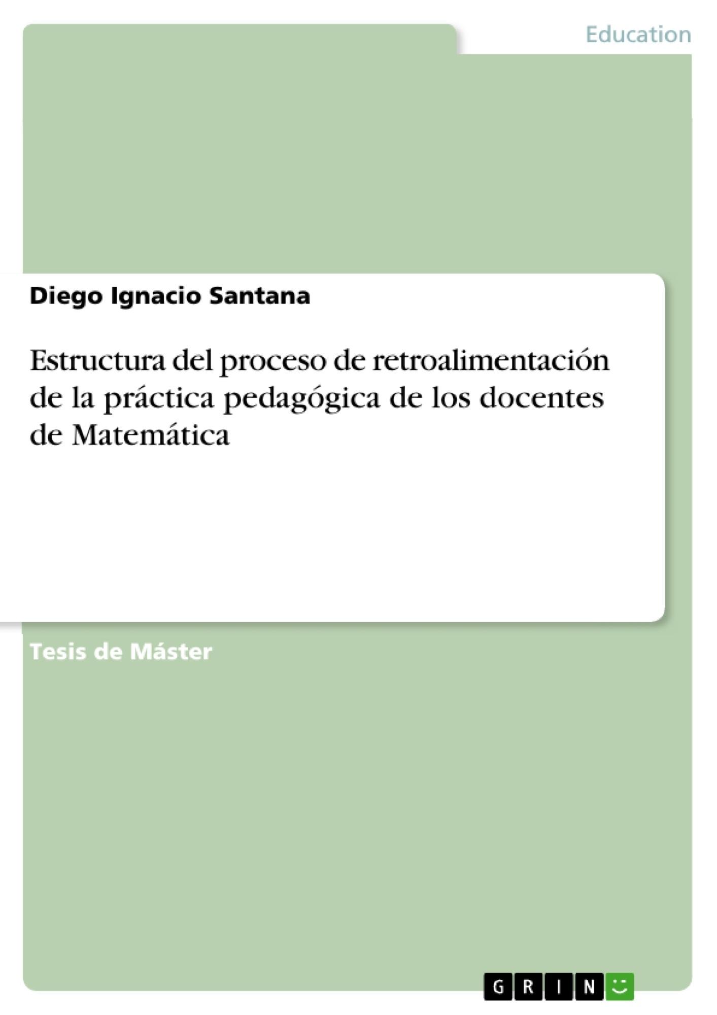 Título: Estructura del proceso de retroalimentación de la práctica pedagógica de los docentes de Matemática