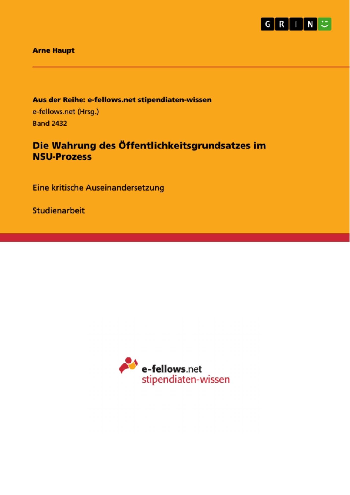Titel: Die Wahrung des Öffentlichkeitsgrundsatzes im NSU-Prozess