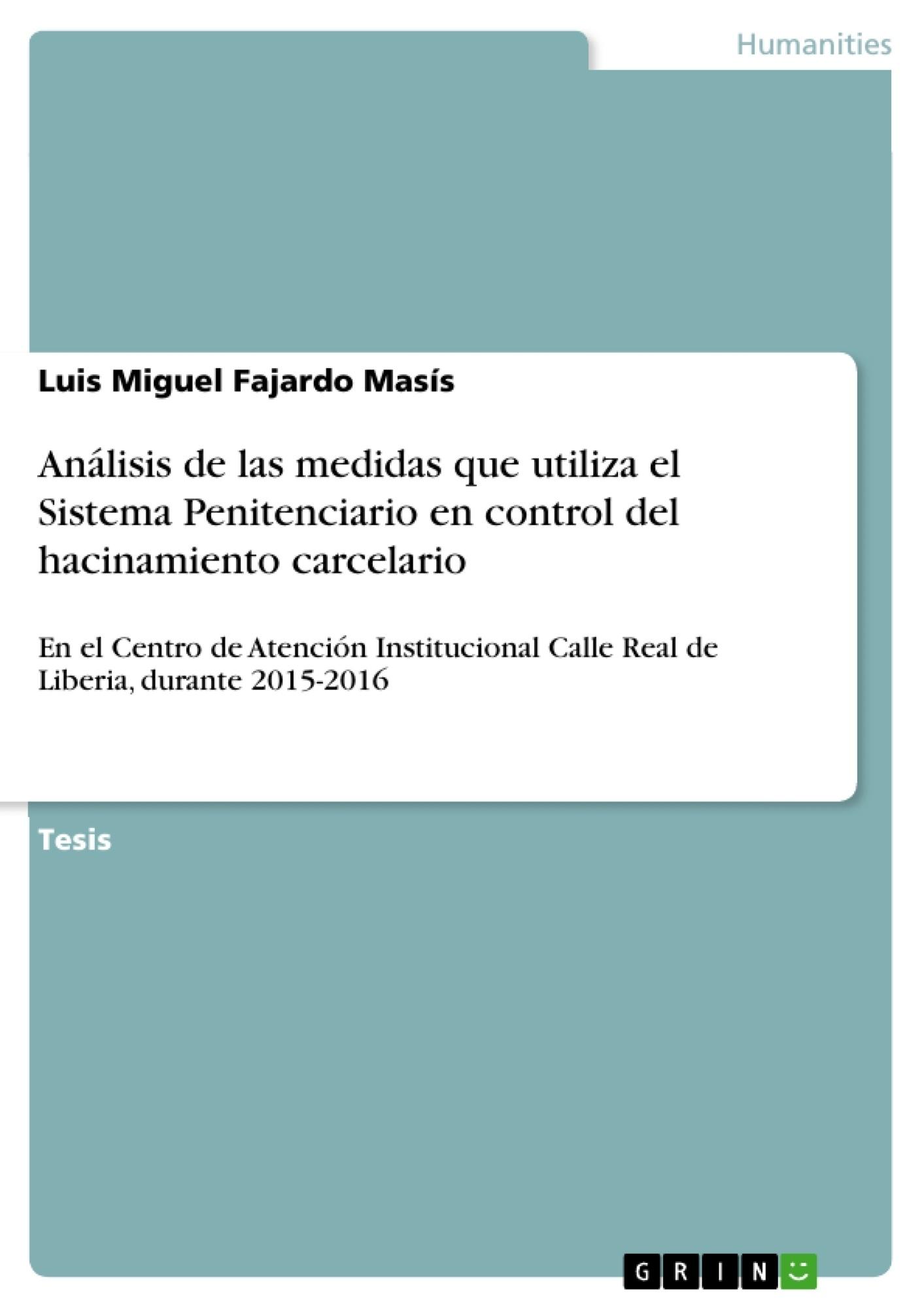 Título: Análisis de las medidas que utiliza el Sistema Penitenciario en control del hacinamiento carcelario