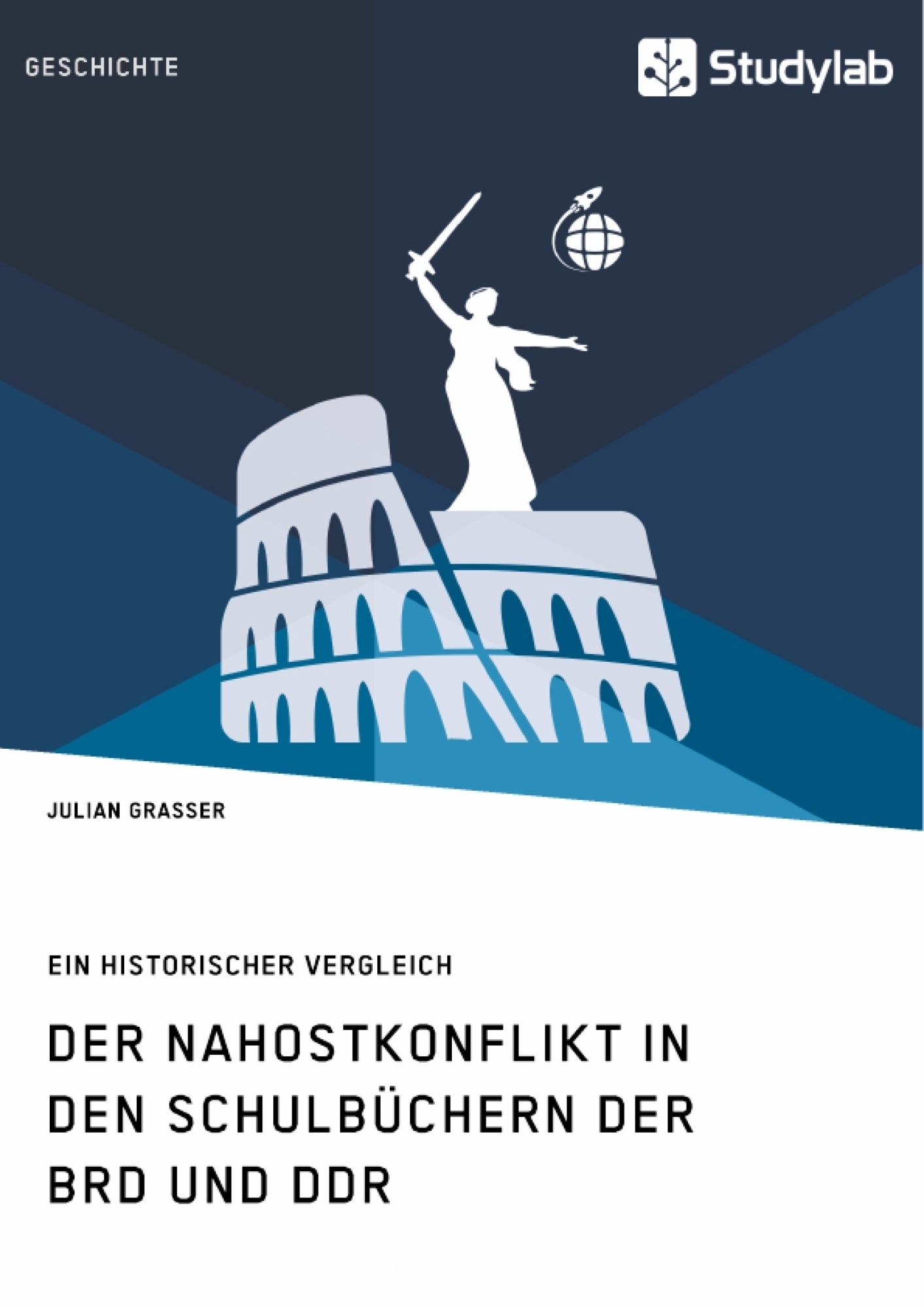 Titel: Der Nahostkonflikt in den Schulbüchern der BRD und DDR