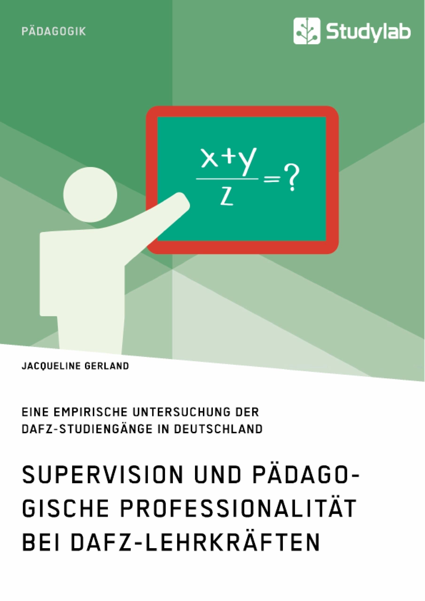Titel: Supervision und pädagogische Professionalität bei DaFZ-Lehrkräften