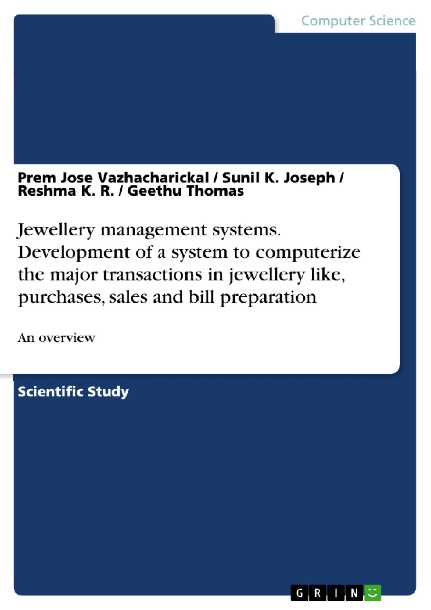 GRIN - Jewellery management systems  Development of a system to computerize  the major transactions in jewellery like, purchases, sales and bill