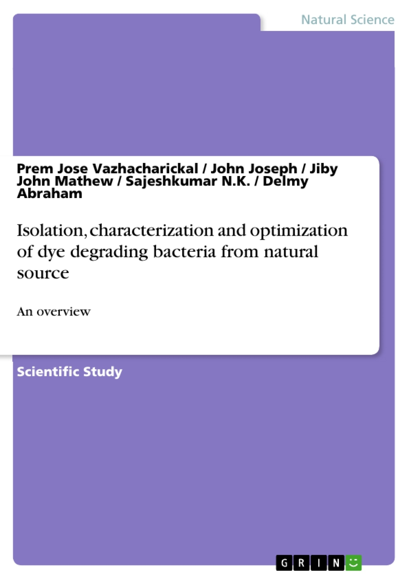 Title: Isolation, characterization and optimization of dye degrading bacteria from natural source