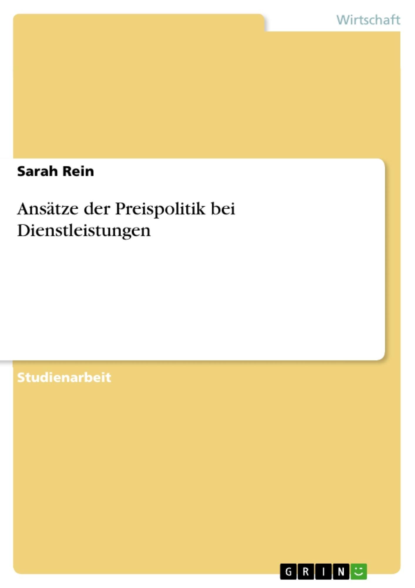 Titel: Ansätze der Preispolitik bei Dienstleistungen