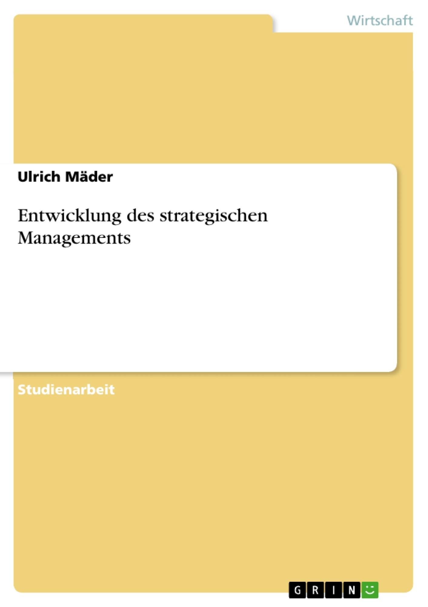 Titel: Entwicklung des strategischen Managements