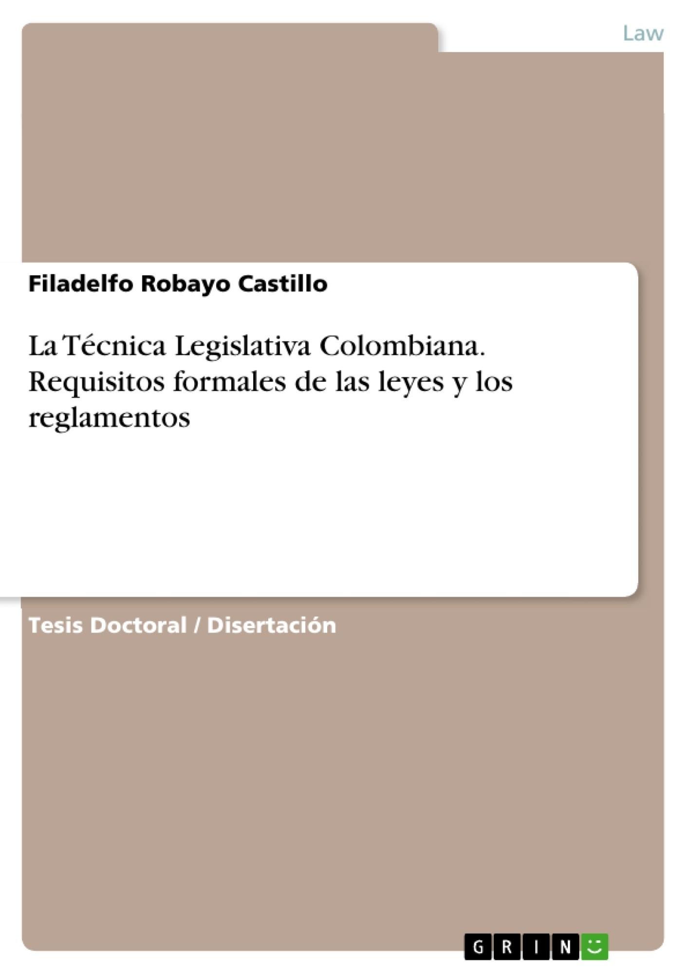 Título: La Técnica Legislativa Colombiana. Requisitos formales de las leyes y los reglamentos