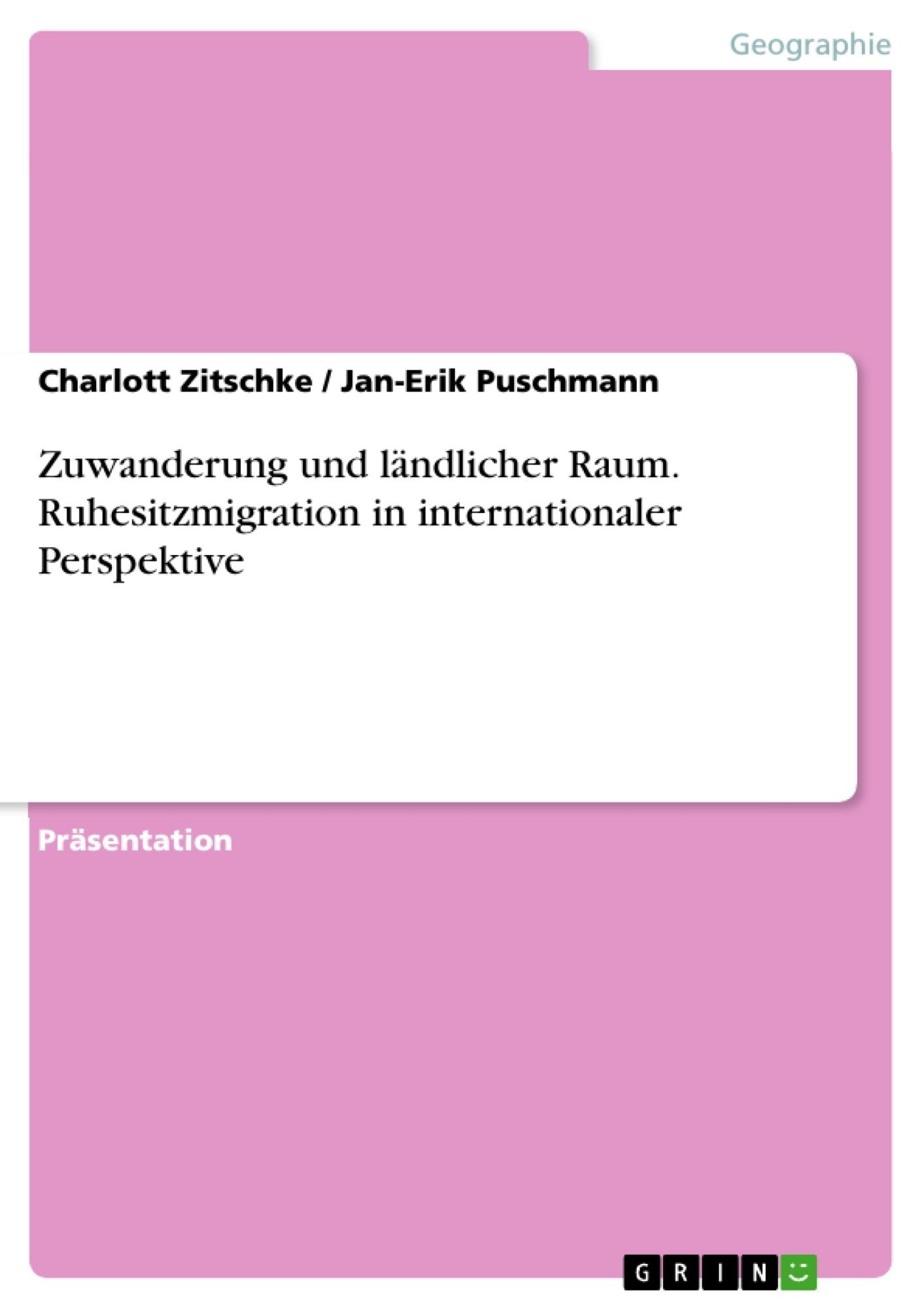Titel: Zuwanderung und ländlicher Raum. Ruhesitzmigration in internationaler Perspektive
