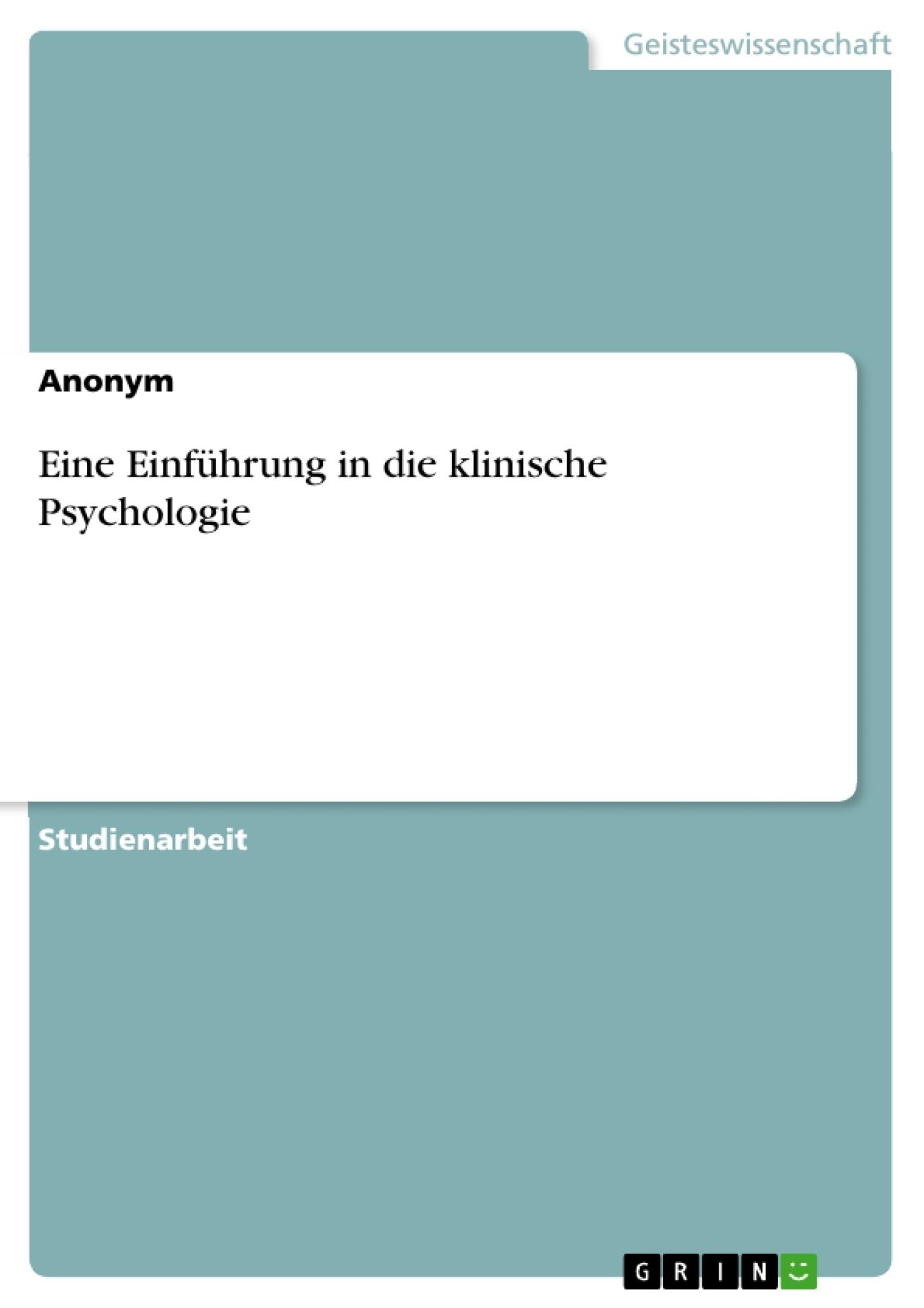 Titel: Eine Einführung in die klinische Psychologie