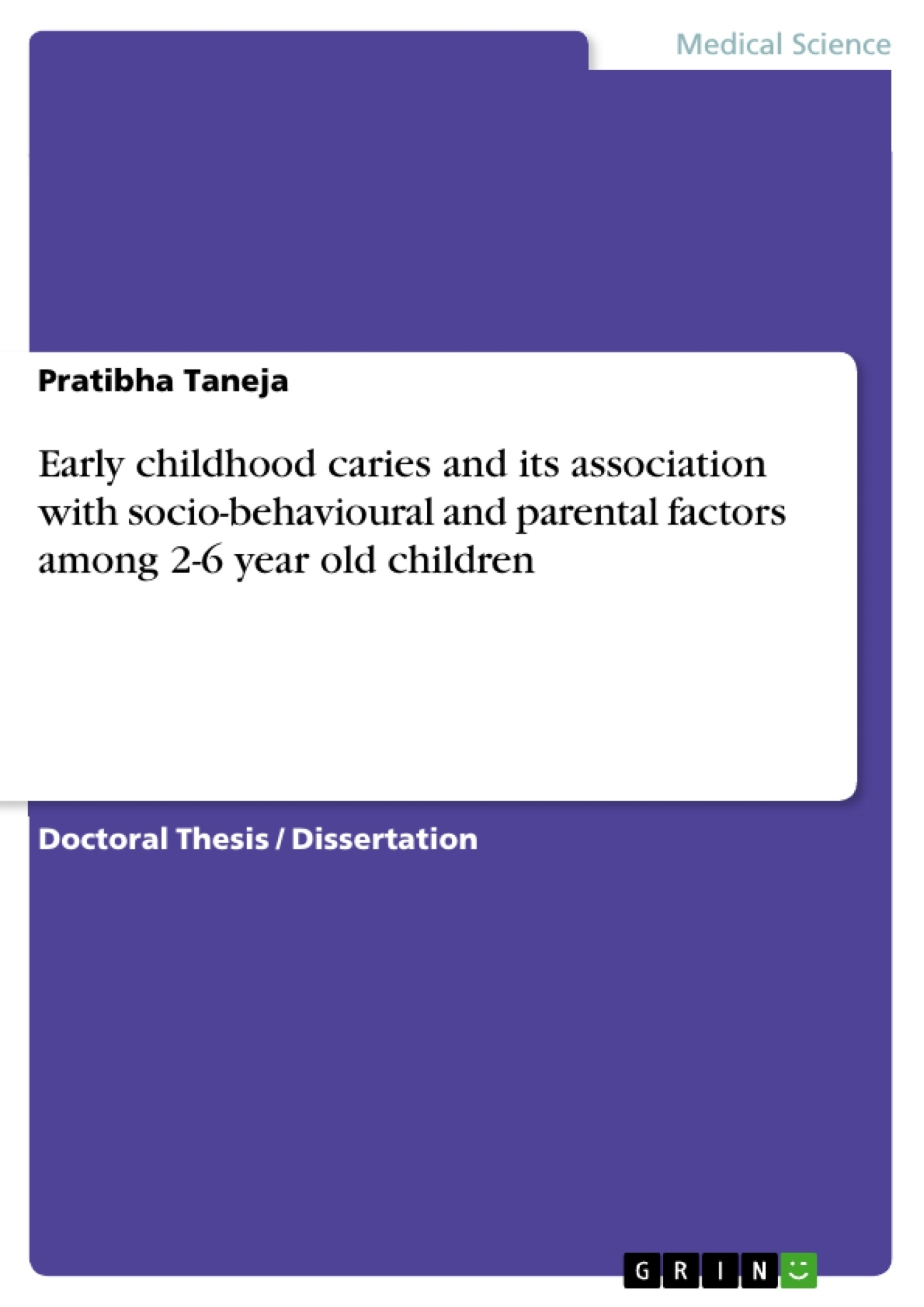 Title: Early childhood caries and its association with socio-behavioural and parental factors among 2-6 year old children