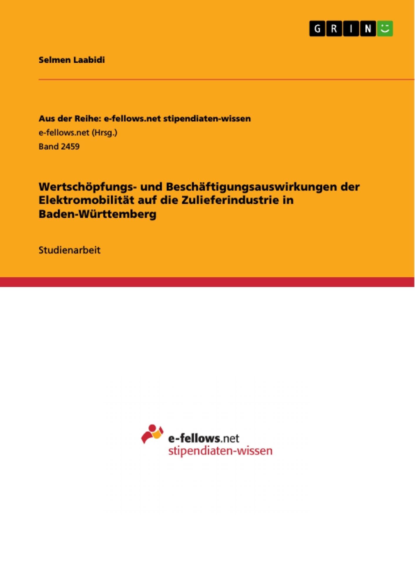 Titel: Wertschöpfungs- und Beschäftigungsauswirkungen der Elektromobilität auf die Zulieferindustrie in Baden-Württemberg
